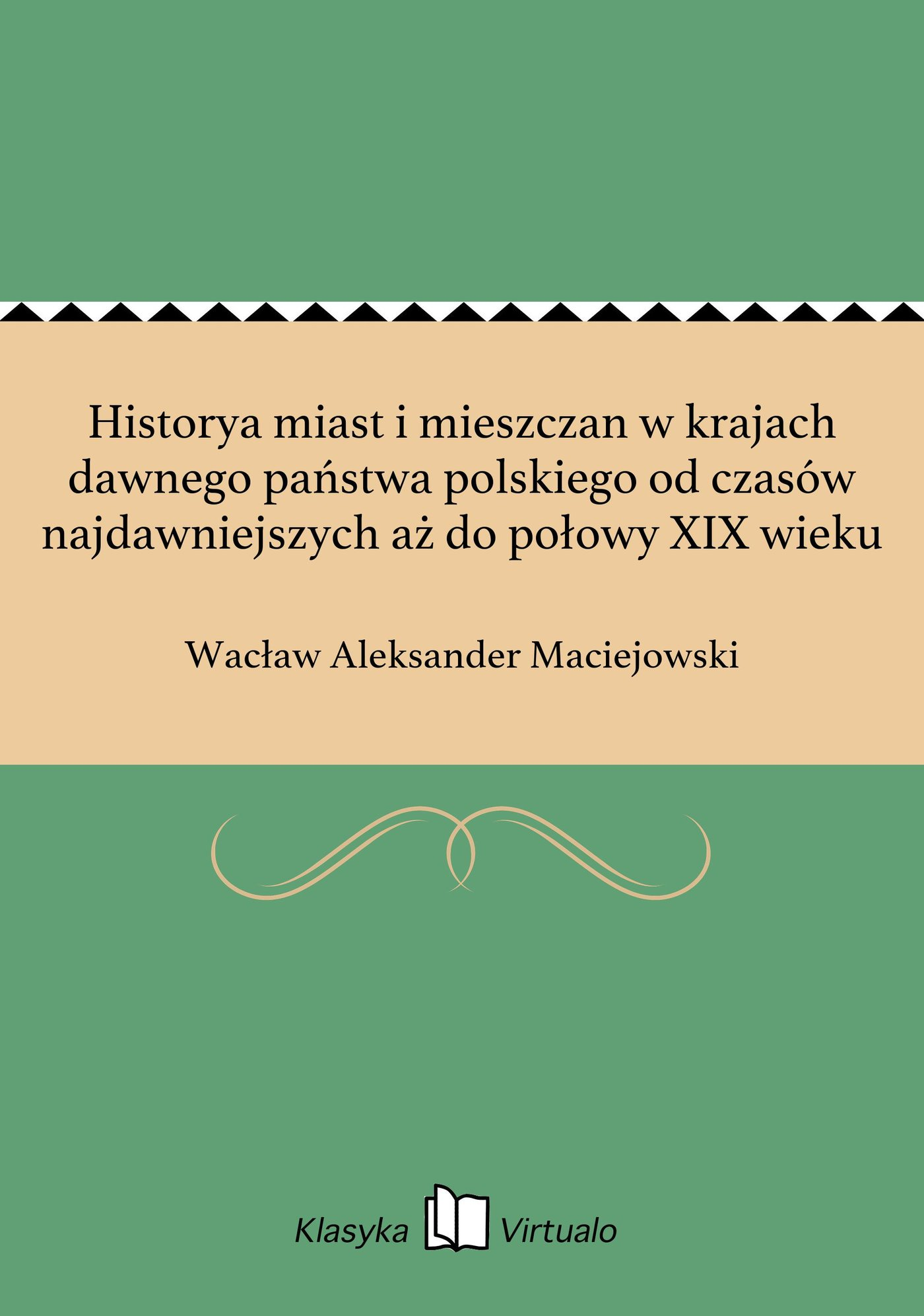 Historya miast i mieszczan w krajach dawnego państwa polskiego od czasów najdawniejszych aż do połowy XIX wieku - Ebook (Książka EPUB) do pobrania w formacie EPUB