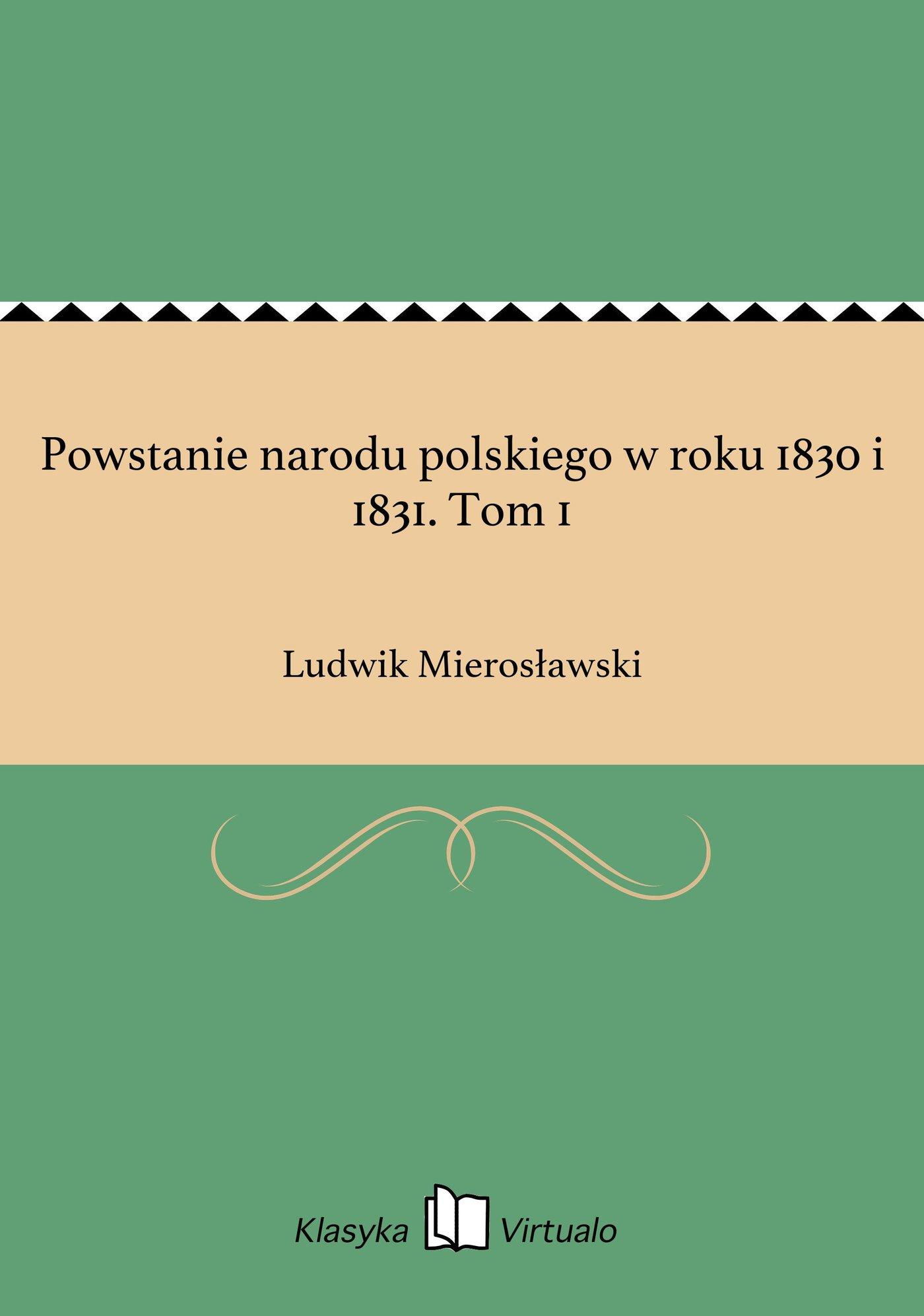 Powstanie narodu polskiego w roku 1830 i 1831. Tom 1 - Ebook (Książka EPUB) do pobrania w formacie EPUB