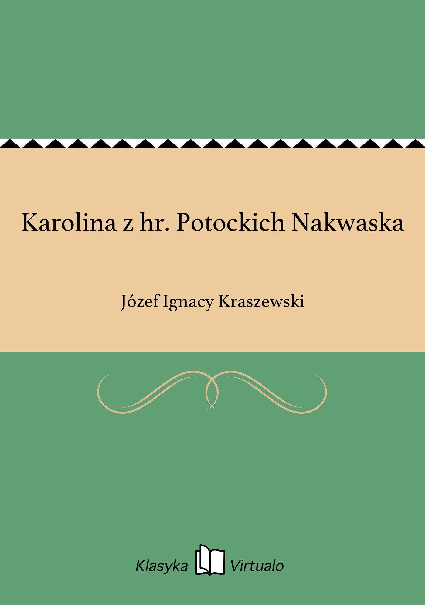 Karolina z hr. Potockich Nakwaska - Ebook (Książka EPUB) do pobrania w formacie EPUB