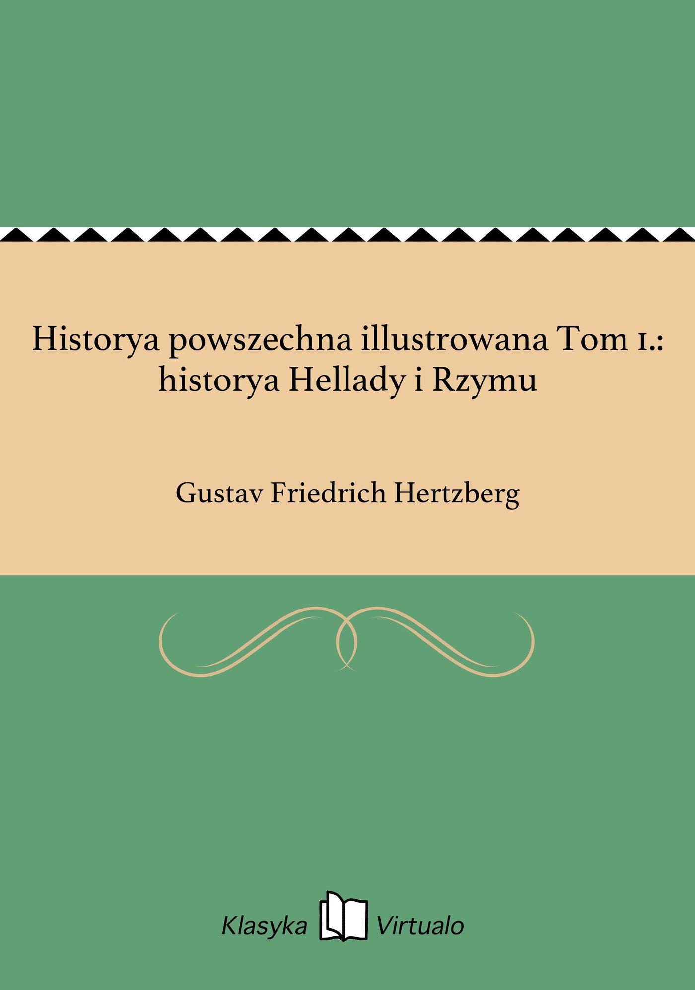 Historya powszechna illustrowana Tom 1.: historya Hellady i Rzymu - Ebook (Książka EPUB) do pobrania w formacie EPUB