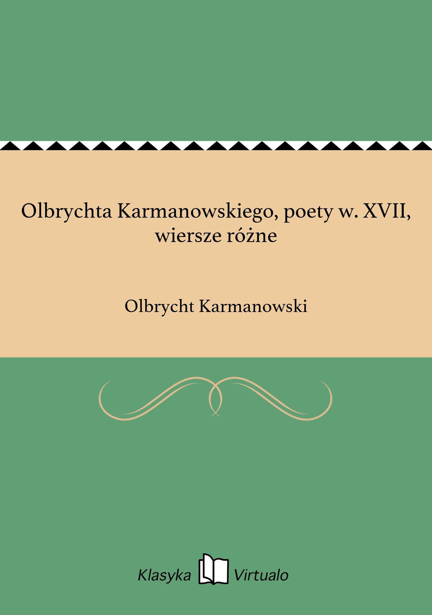 Olbrychta Karmanowskiego, poety w. XVII, wiersze różne - Ebook (Książka EPUB) do pobrania w formacie EPUB