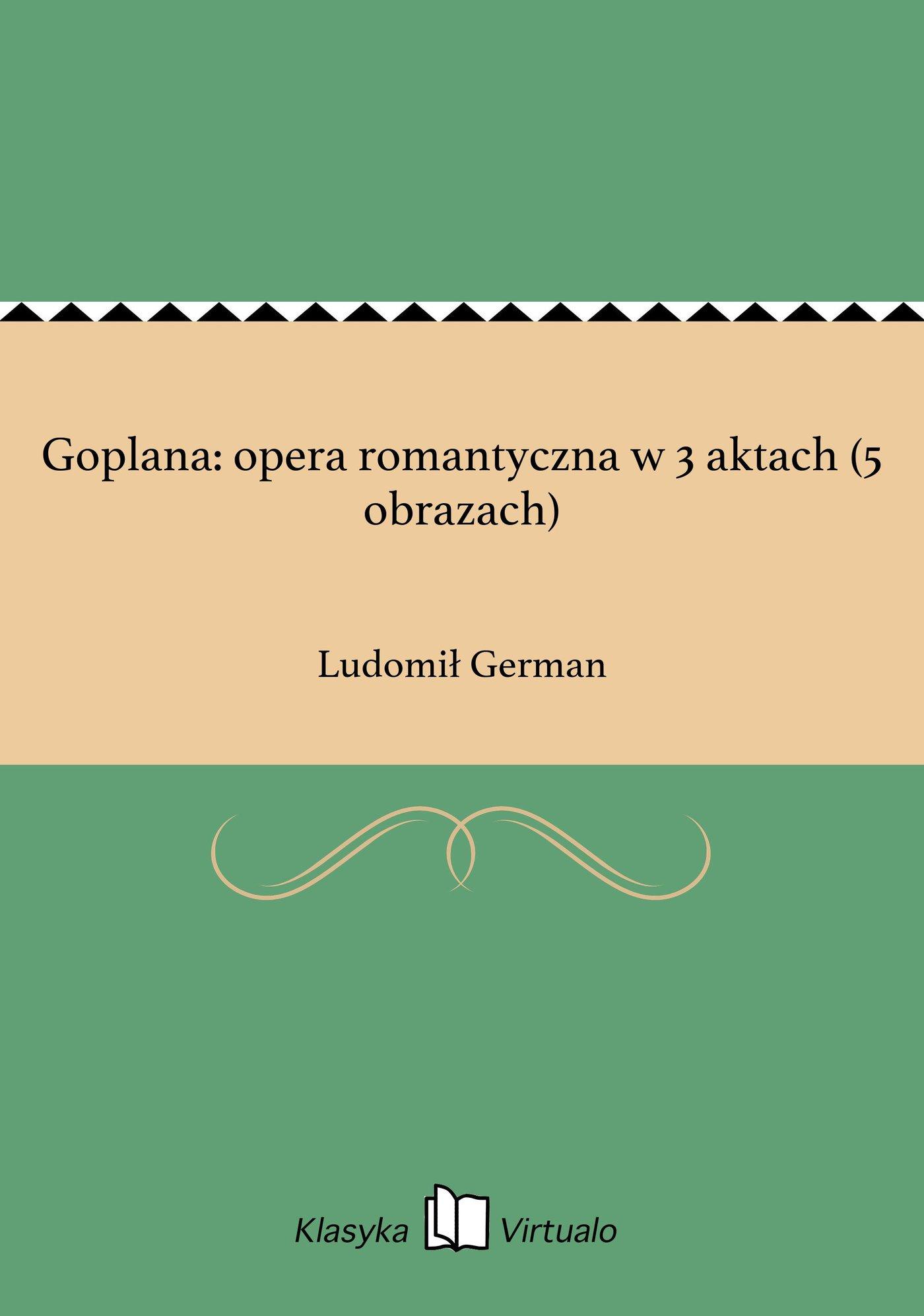 Goplana: opera romantyczna w 3 aktach (5 obrazach) - Ebook (Książka EPUB) do pobrania w formacie EPUB