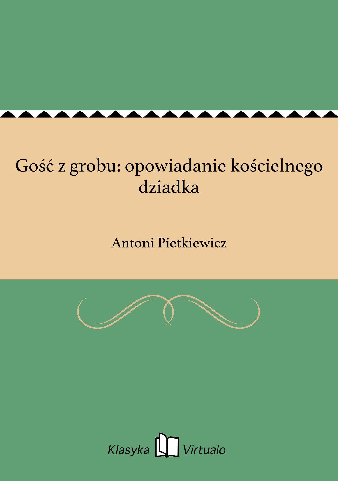 Gość z grobu: opowiadanie kościelnego dziadka - Ebook (Książka EPUB) do pobrania w formacie EPUB
