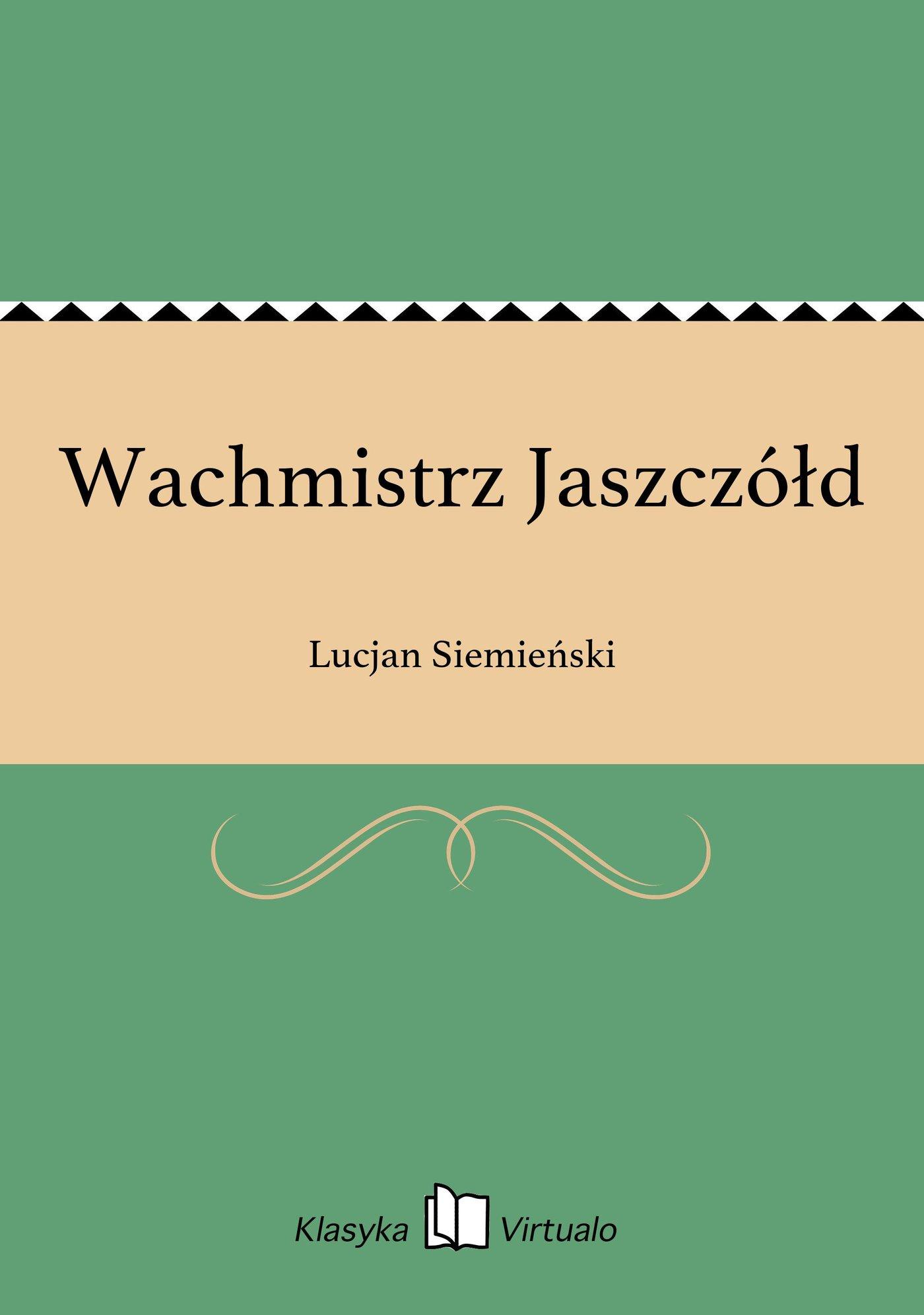 Wachmistrz Jaszczółd - Ebook (Książka EPUB) do pobrania w formacie EPUB