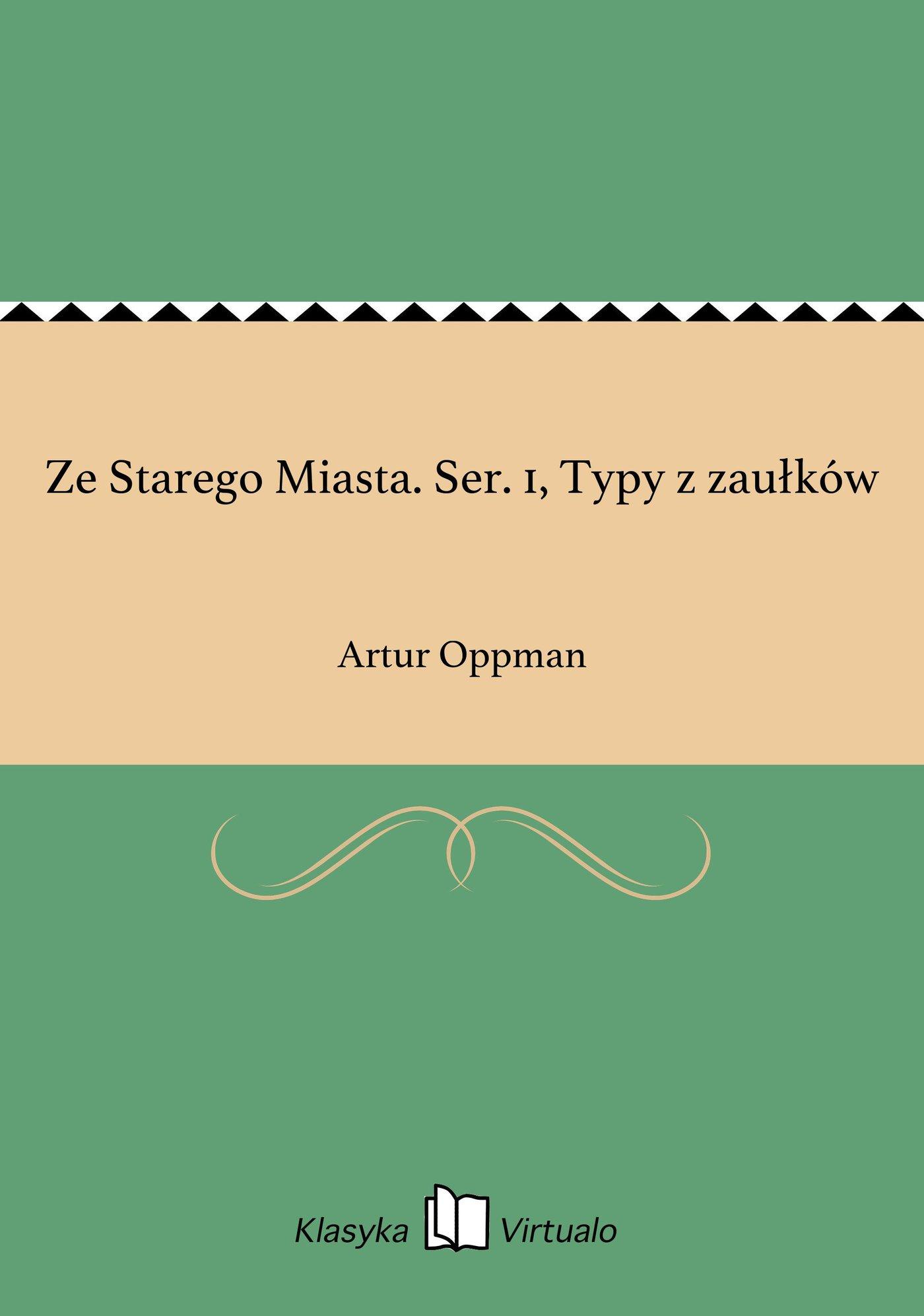 Ze Starego Miasta. Ser. 1, Typy z zaułków - Ebook (Książka EPUB) do pobrania w formacie EPUB