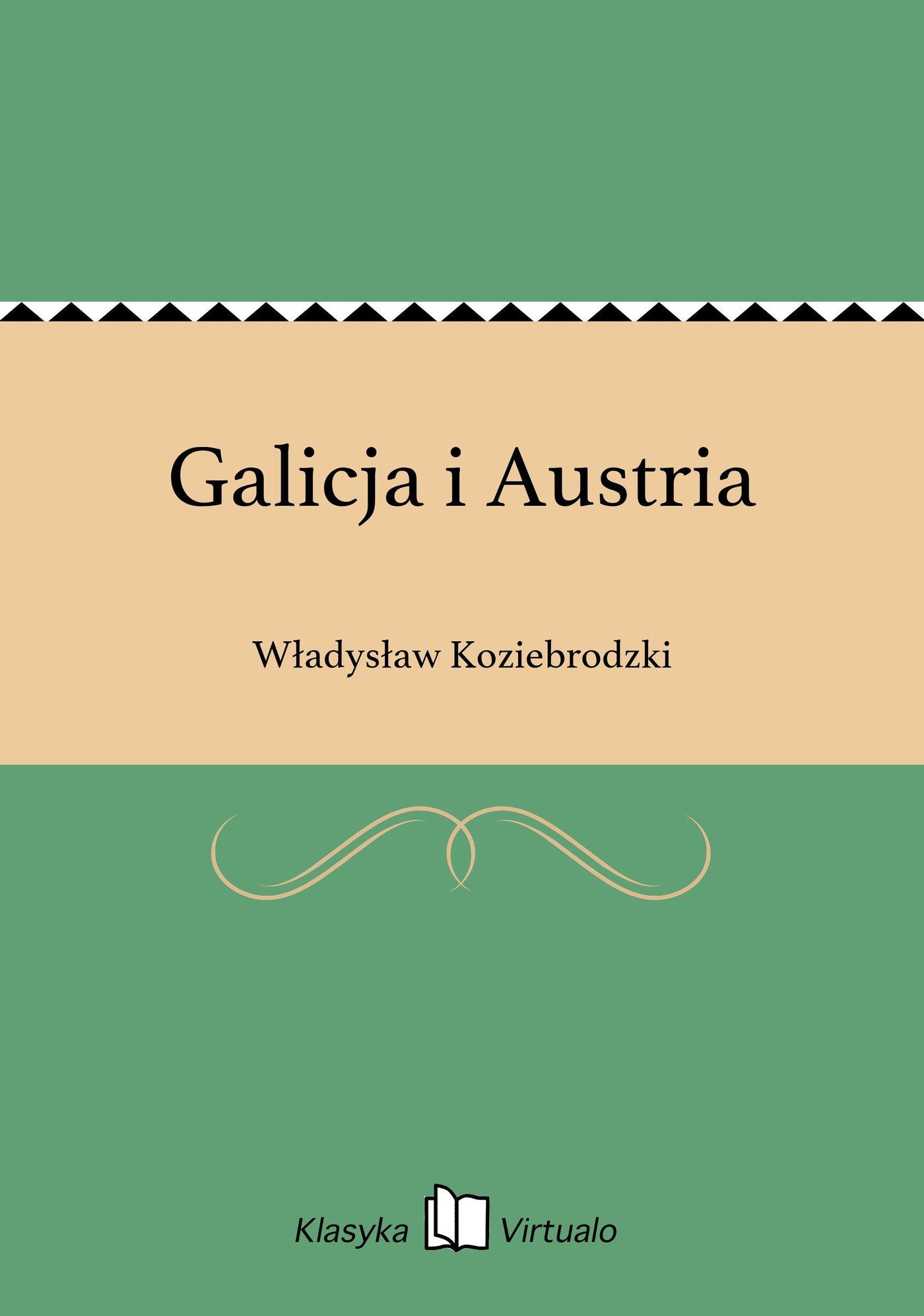 Galicja i Austria - Ebook (Książka EPUB) do pobrania w formacie EPUB