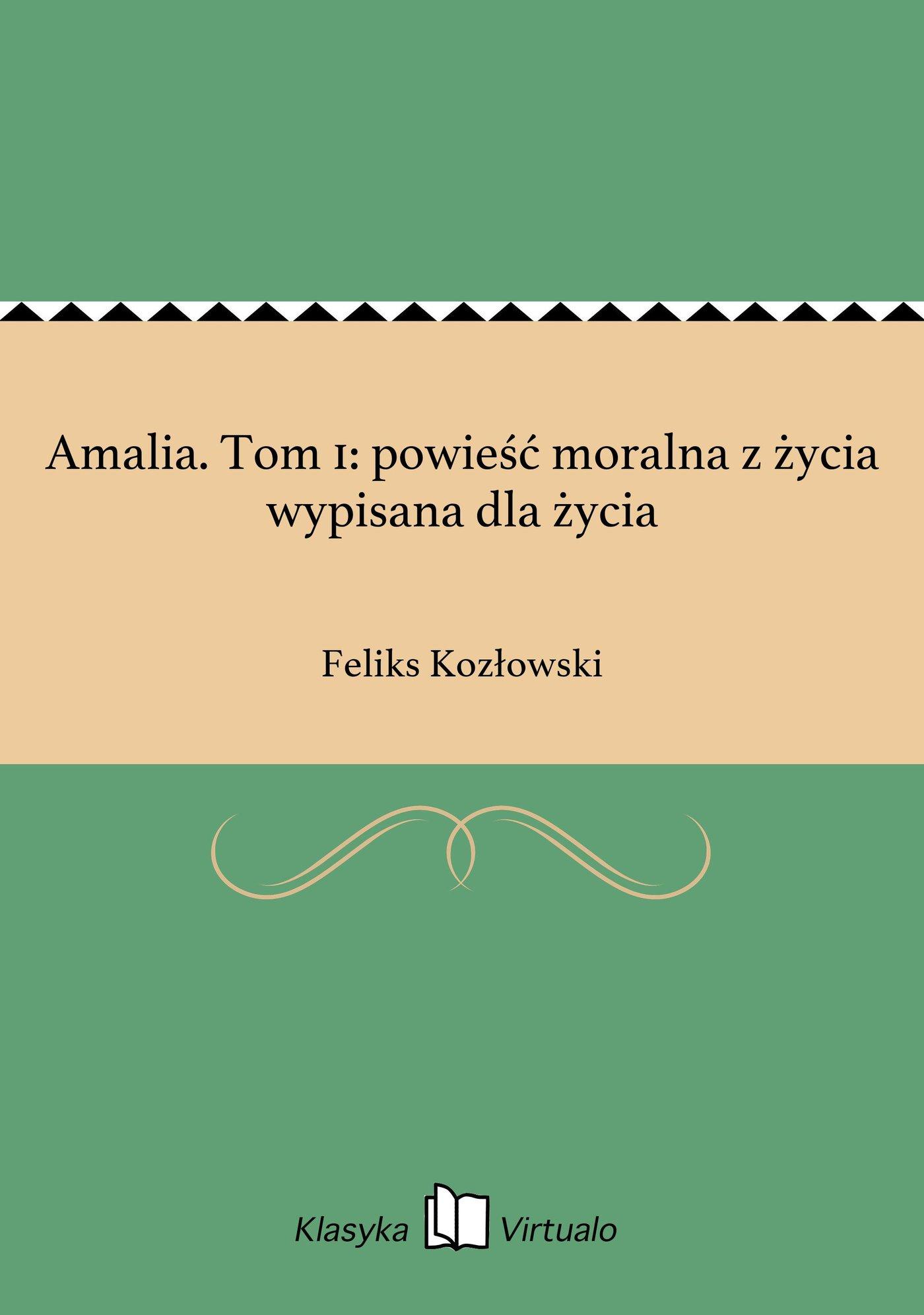 Amalia. Tom 1: powieść moralna z życia wypisana dla życia - Ebook (Książka EPUB) do pobrania w formacie EPUB