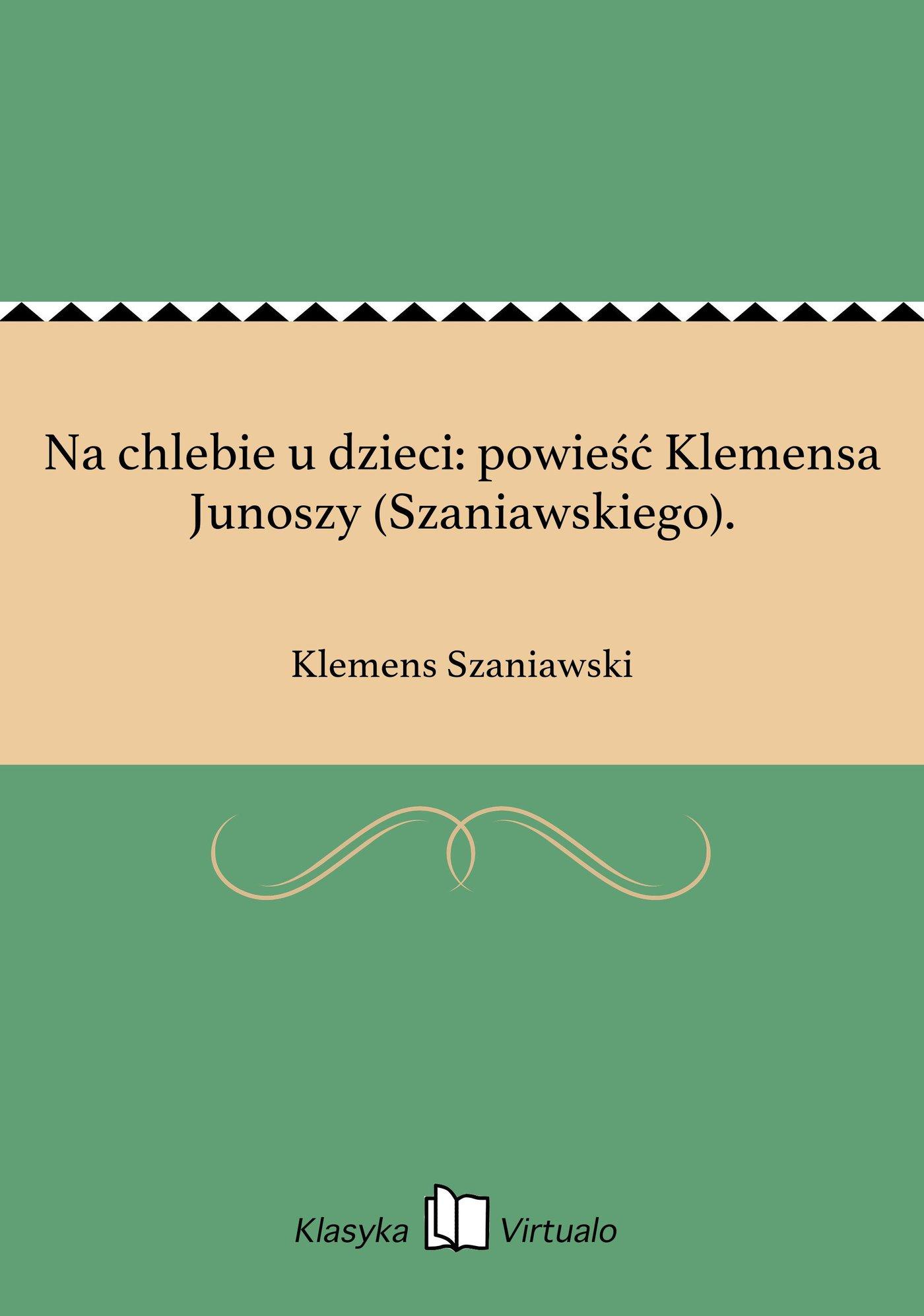 Na chlebie u dzieci: powieść Klemensa Junoszy (Szaniawskiego). - Ebook (Książka EPUB) do pobrania w formacie EPUB