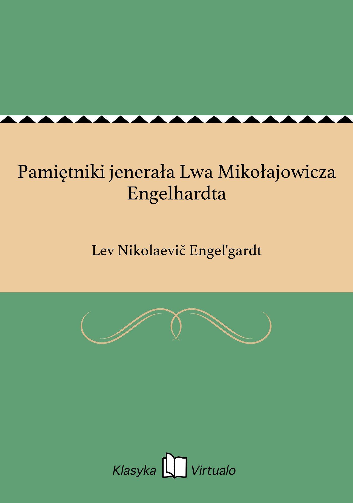 Pamiętniki jenerała Lwa Mikołajowicza Engelhardta - Ebook (Książka EPUB) do pobrania w formacie EPUB