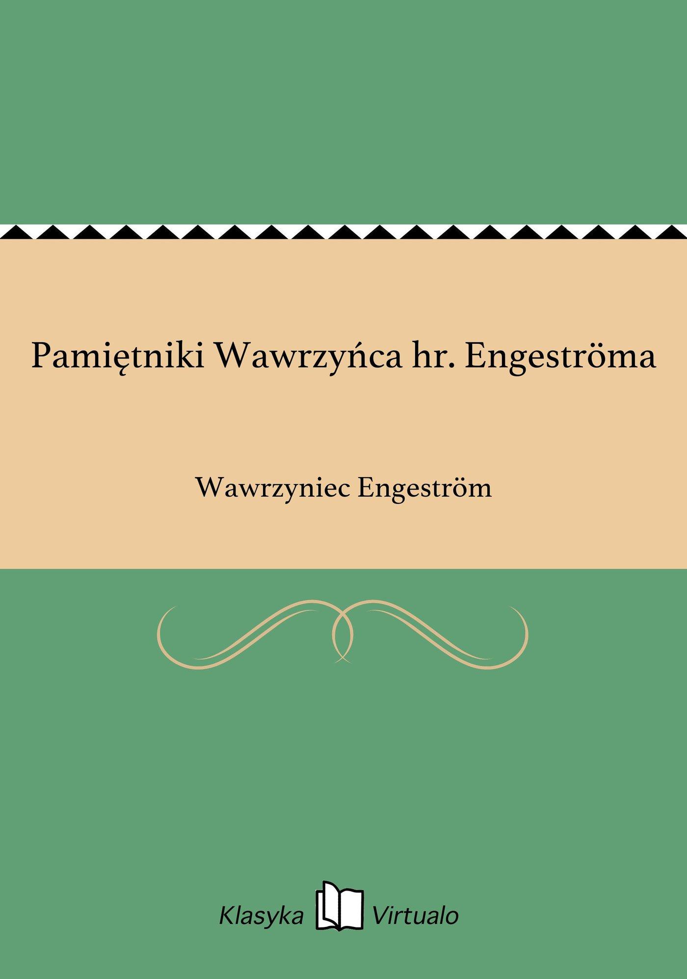 Pamiętniki Wawrzyńca hr. Engeströma - Ebook (Książka EPUB) do pobrania w formacie EPUB