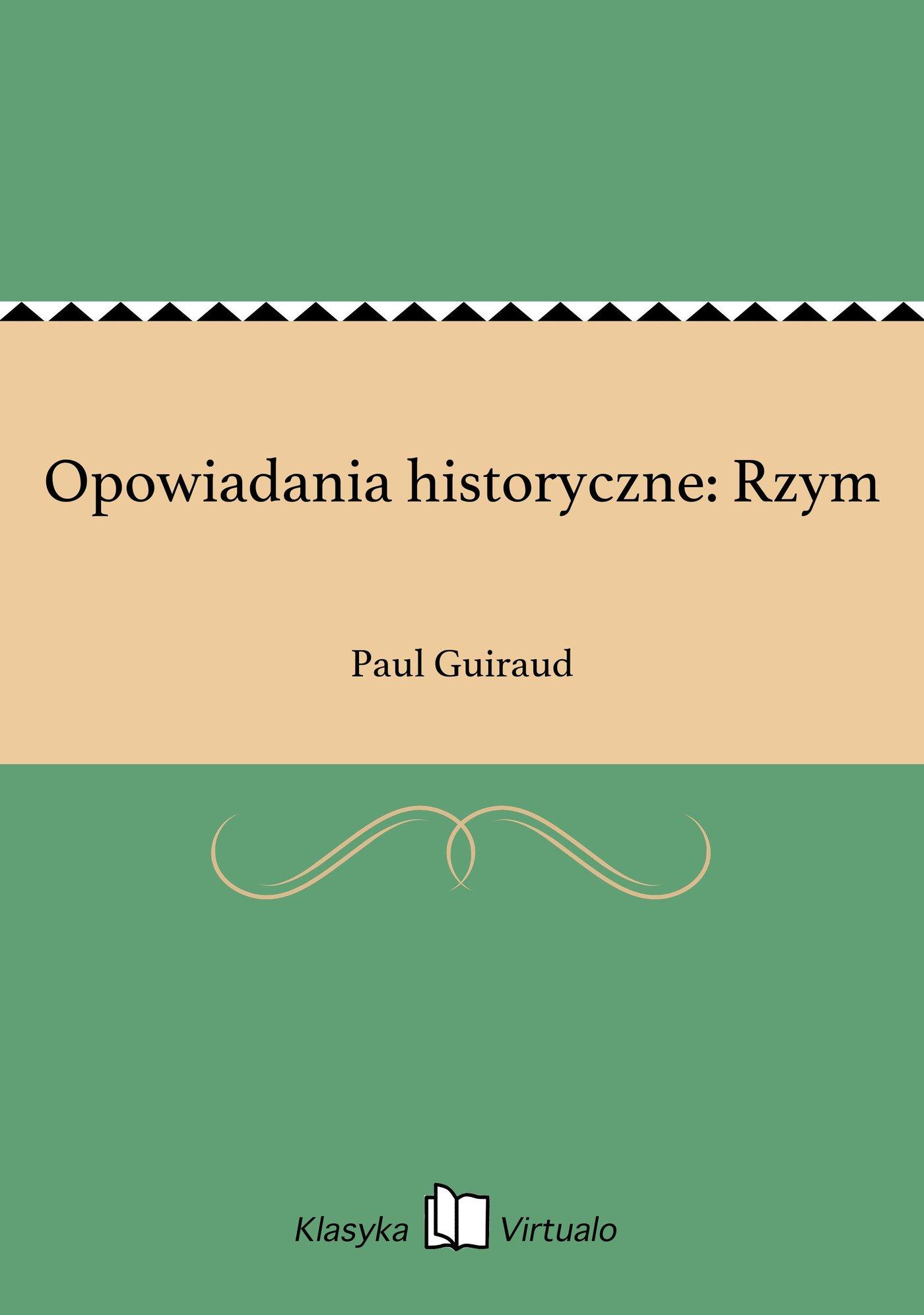 Opowiadania historyczne: Rzym - Ebook (Książka EPUB) do pobrania w formacie EPUB