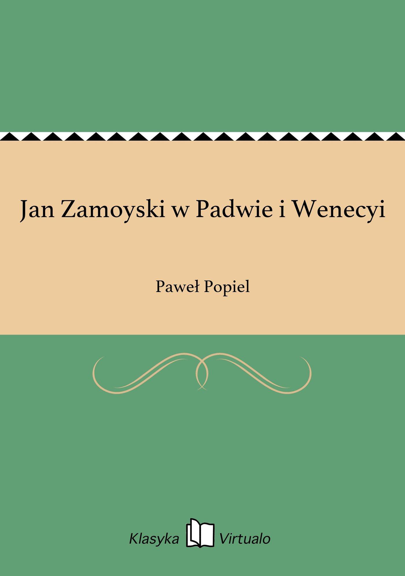 Jan Zamoyski w Padwie i Wenecyi - Ebook (Książka EPUB) do pobrania w formacie EPUB