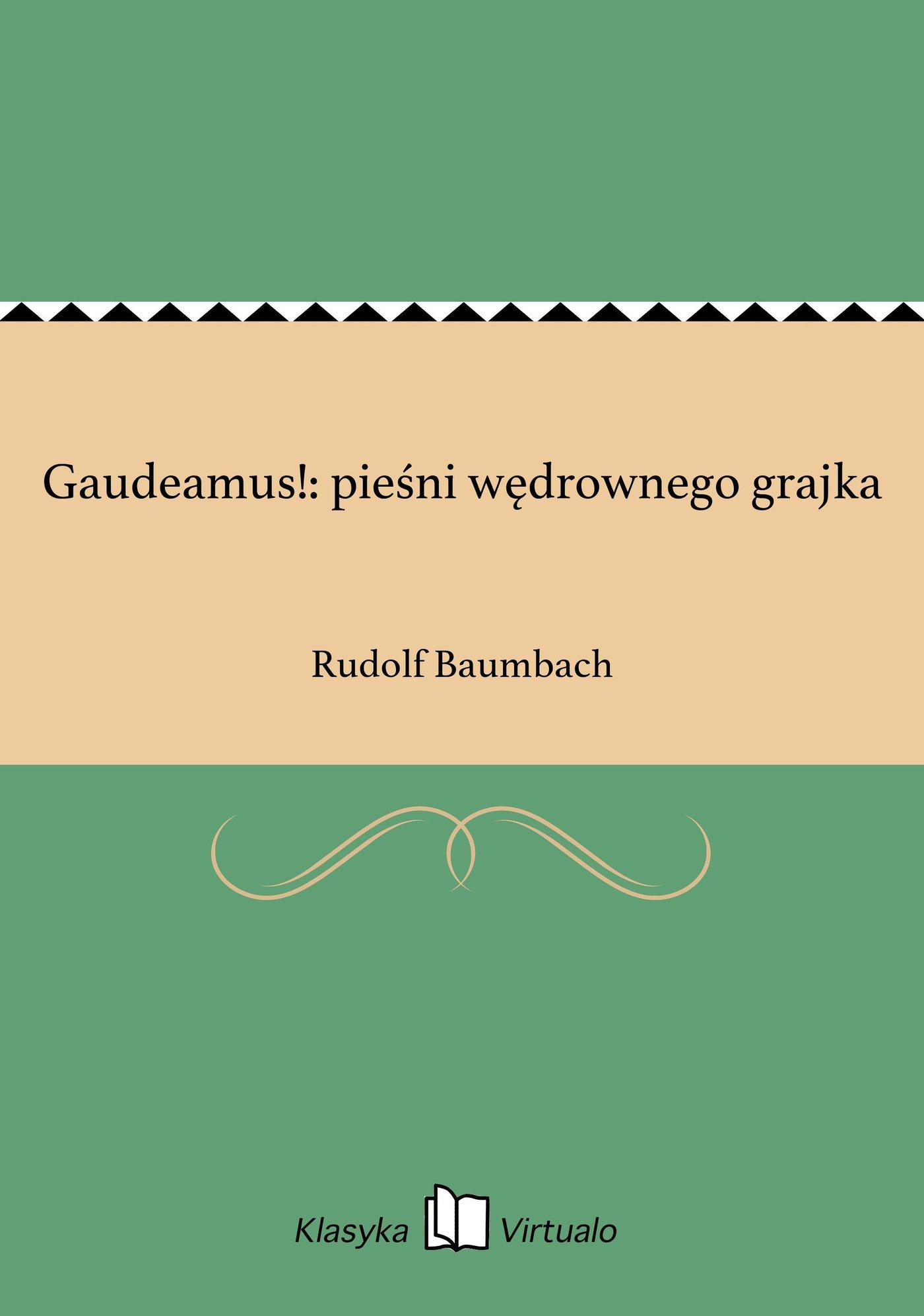 Gaudeamus!: pieśni wędrownego grajka - Ebook (Książka EPUB) do pobrania w formacie EPUB