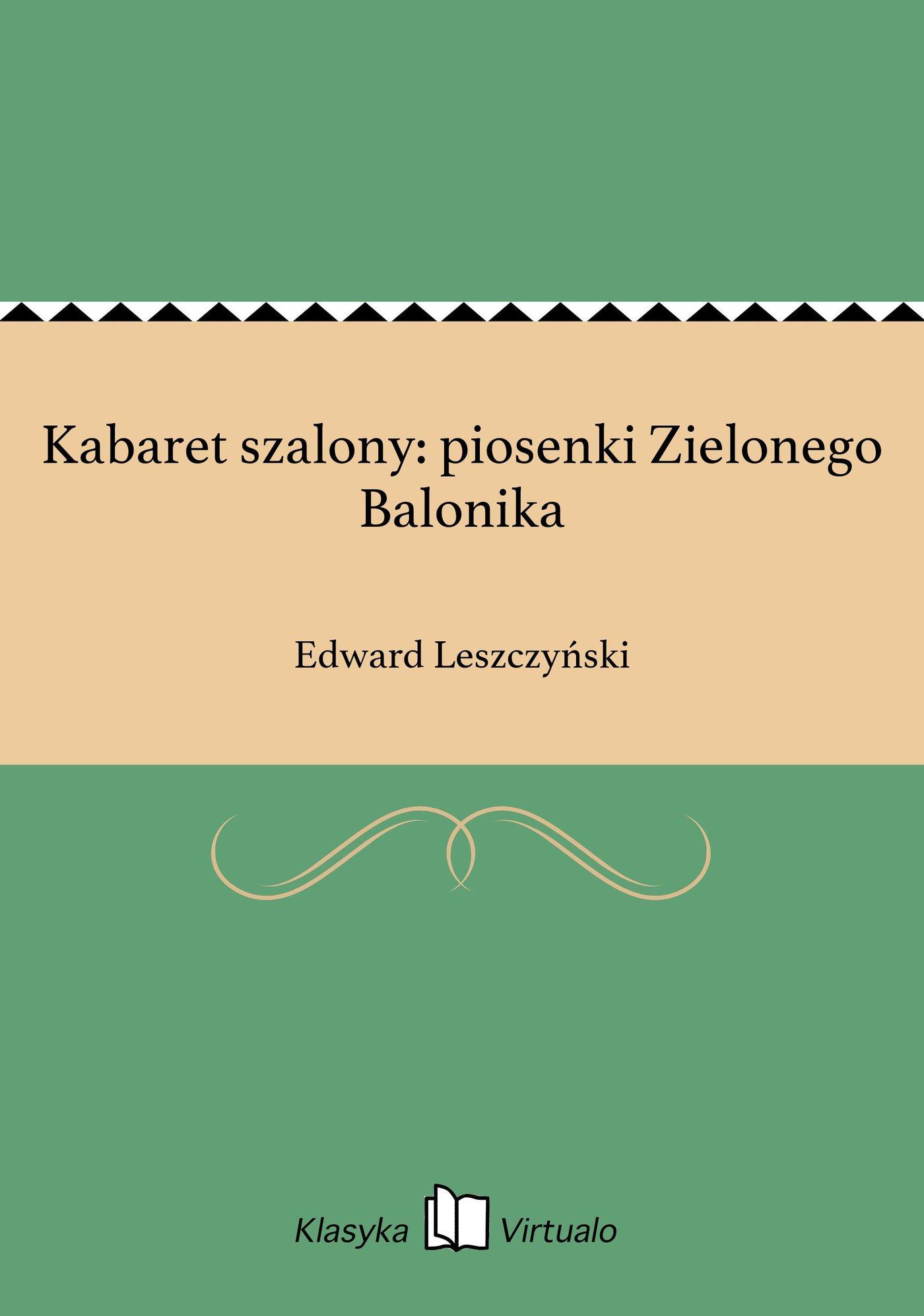 Kabaret szalony: piosenki Zielonego Balonika - Ebook (Książka EPUB) do pobrania w formacie EPUB