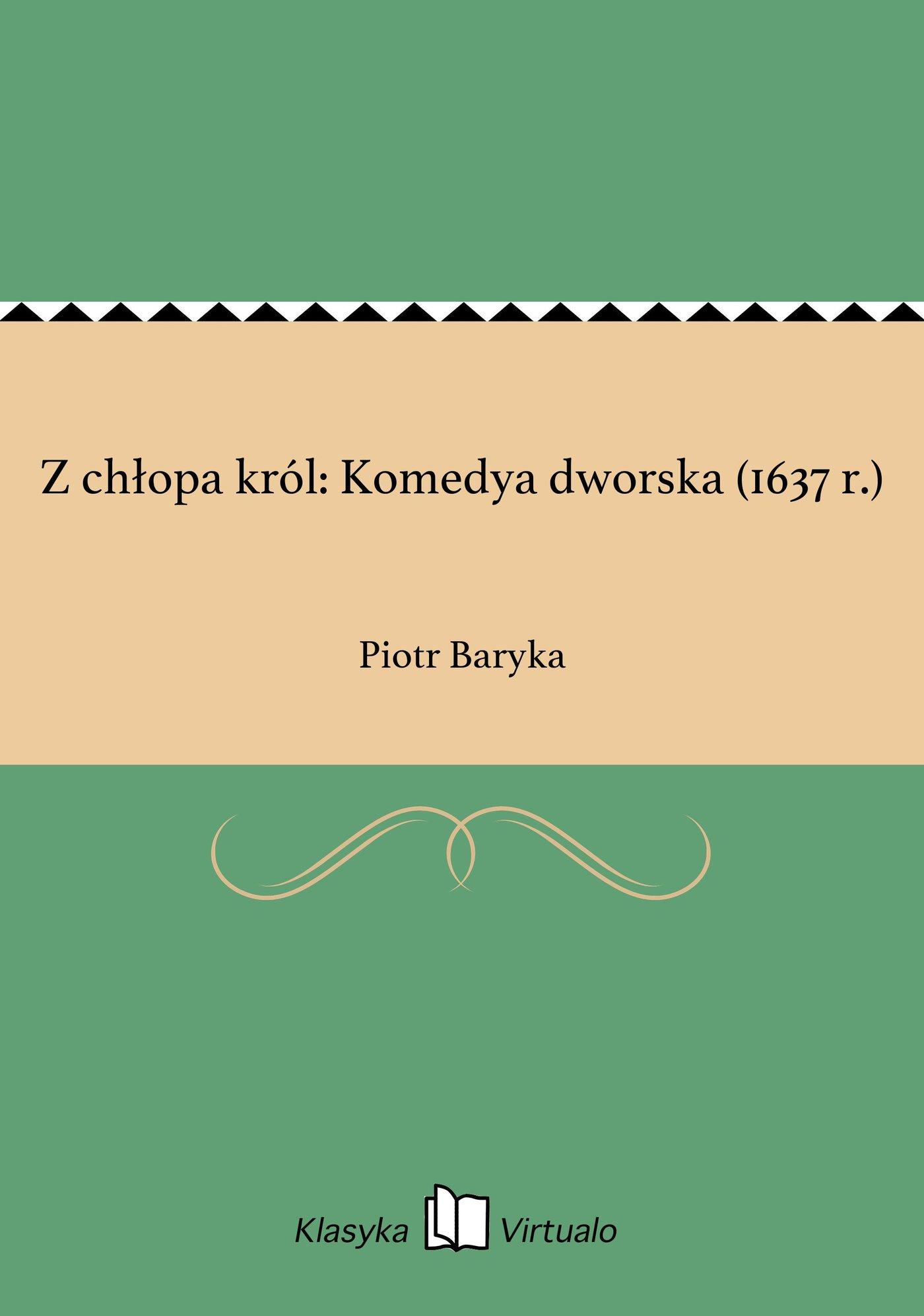 Z chłopa król: Komedya dworska (1637 r.) - Ebook (Książka EPUB) do pobrania w formacie EPUB