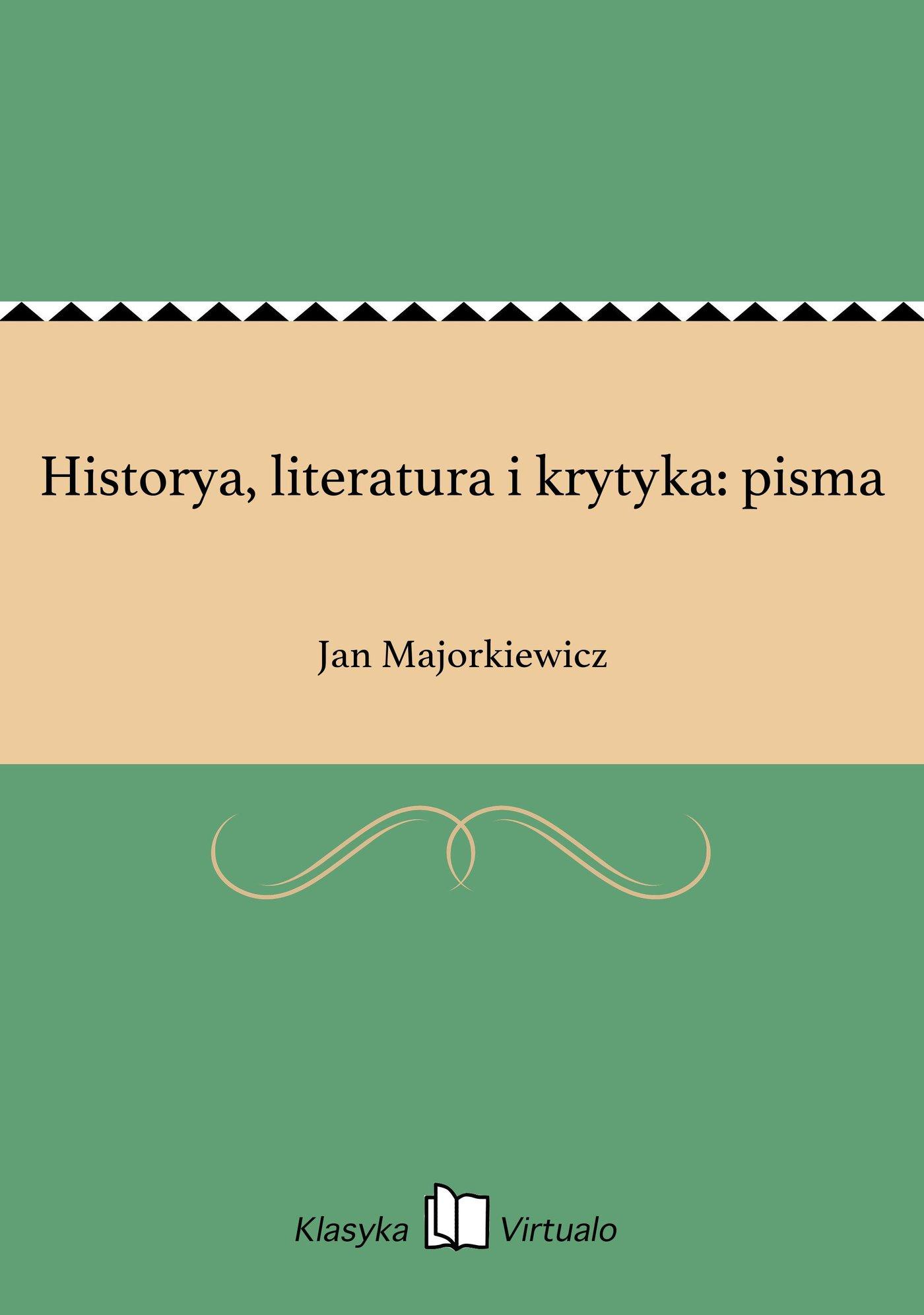 Historya, literatura i krytyka: pisma - Ebook (Książka EPUB) do pobrania w formacie EPUB