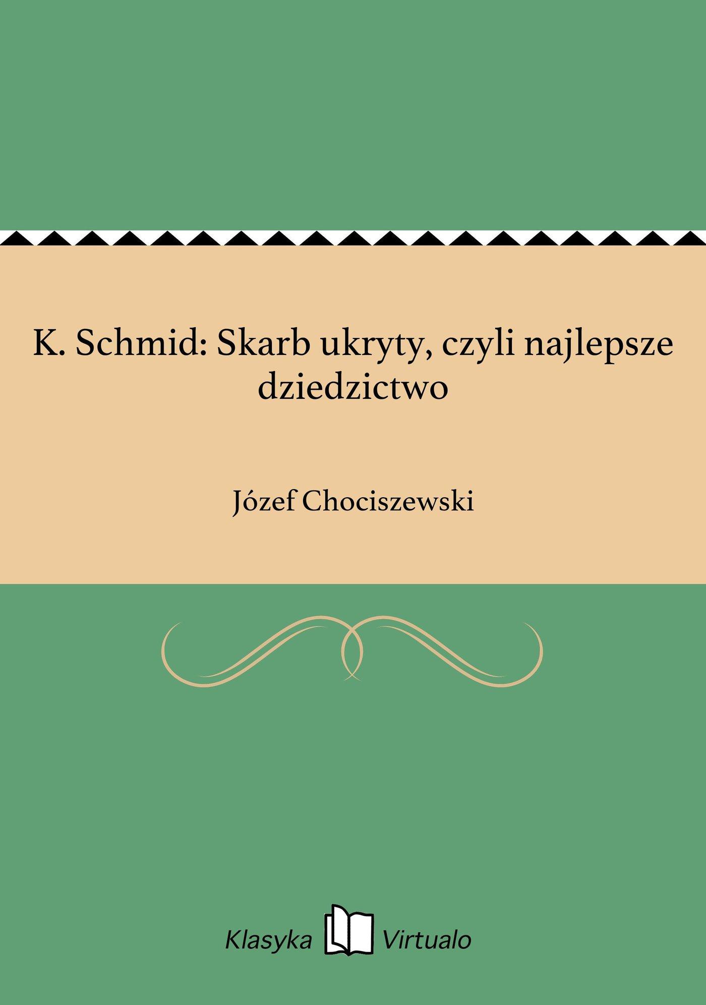 K. Schmid: Skarb ukryty, czyli najlepsze dziedzictwo - Ebook (Książka EPUB) do pobrania w formacie EPUB