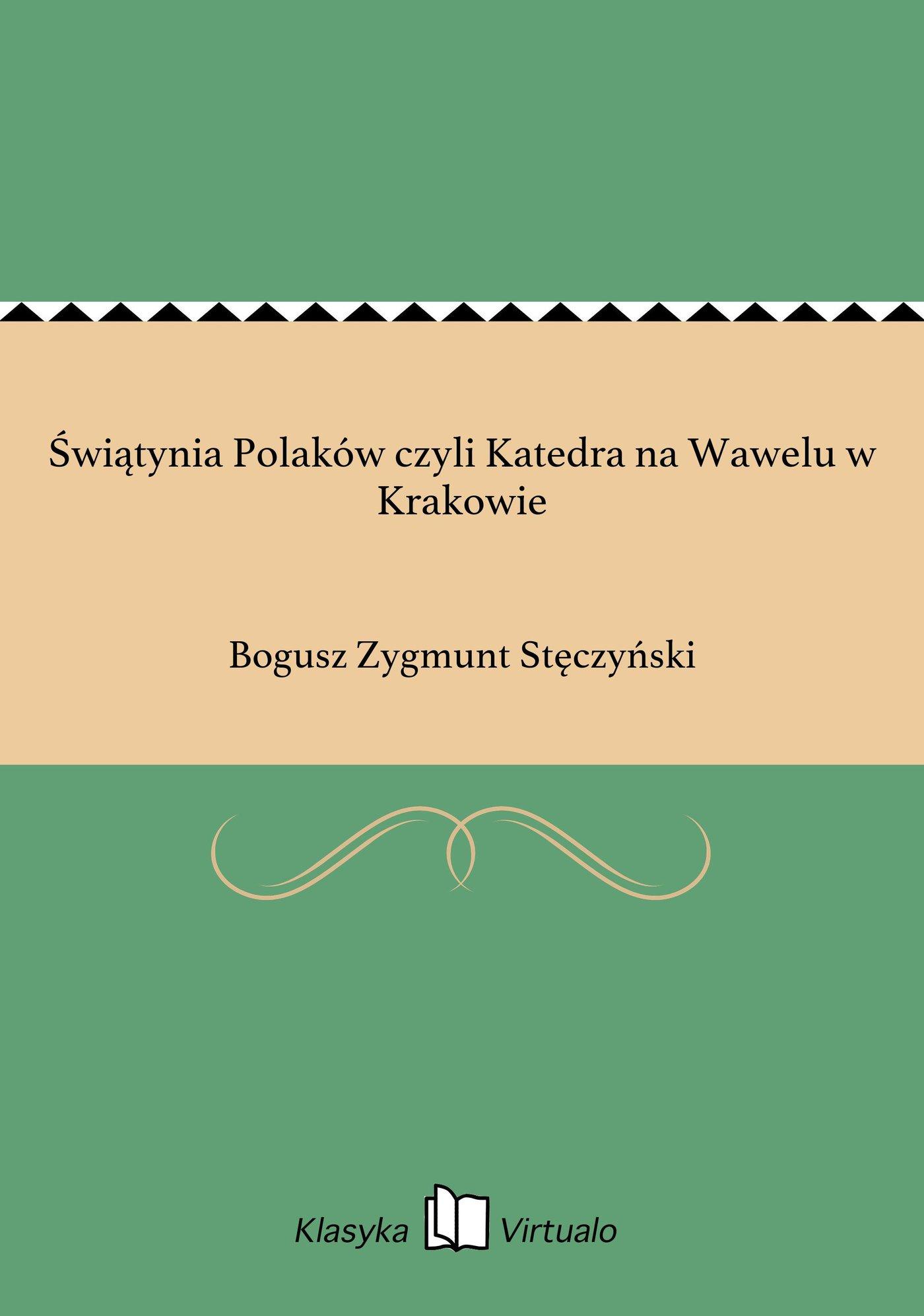 Świątynia Polaków czyli Katedra na Wawelu w Krakowie - Ebook (Książka EPUB) do pobrania w formacie EPUB