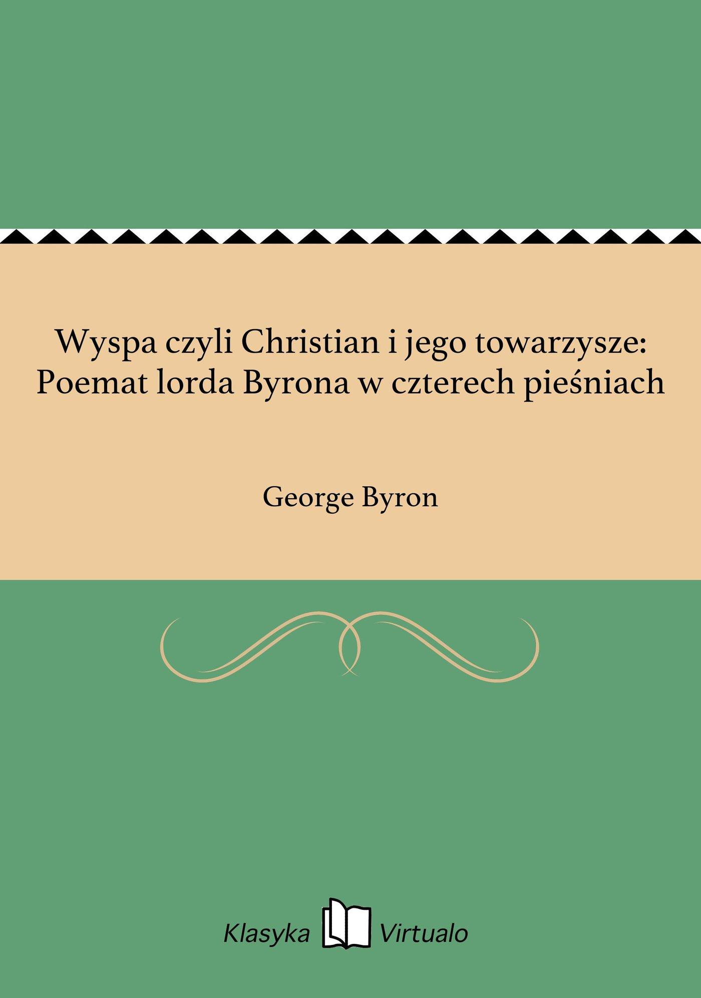 Wyspa czyli Christian i jego towarzysze: Poemat lorda Byrona w czterech pieśniach - Ebook (Książka EPUB) do pobrania w formacie EPUB