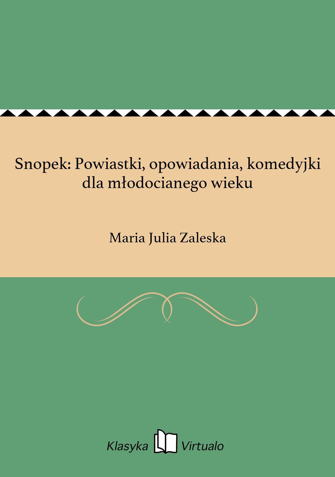 Snopek: Powiastki, opowiadania, komedyjki dla młodocianego wieku - Ebook (Książka EPUB) do pobrania w formacie EPUB
