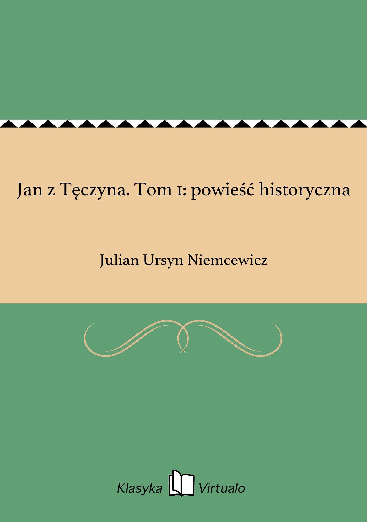 Jan z Tęczyna. Tom 1: powieść historyczna - Ebook (Książka EPUB) do pobrania w formacie EPUB