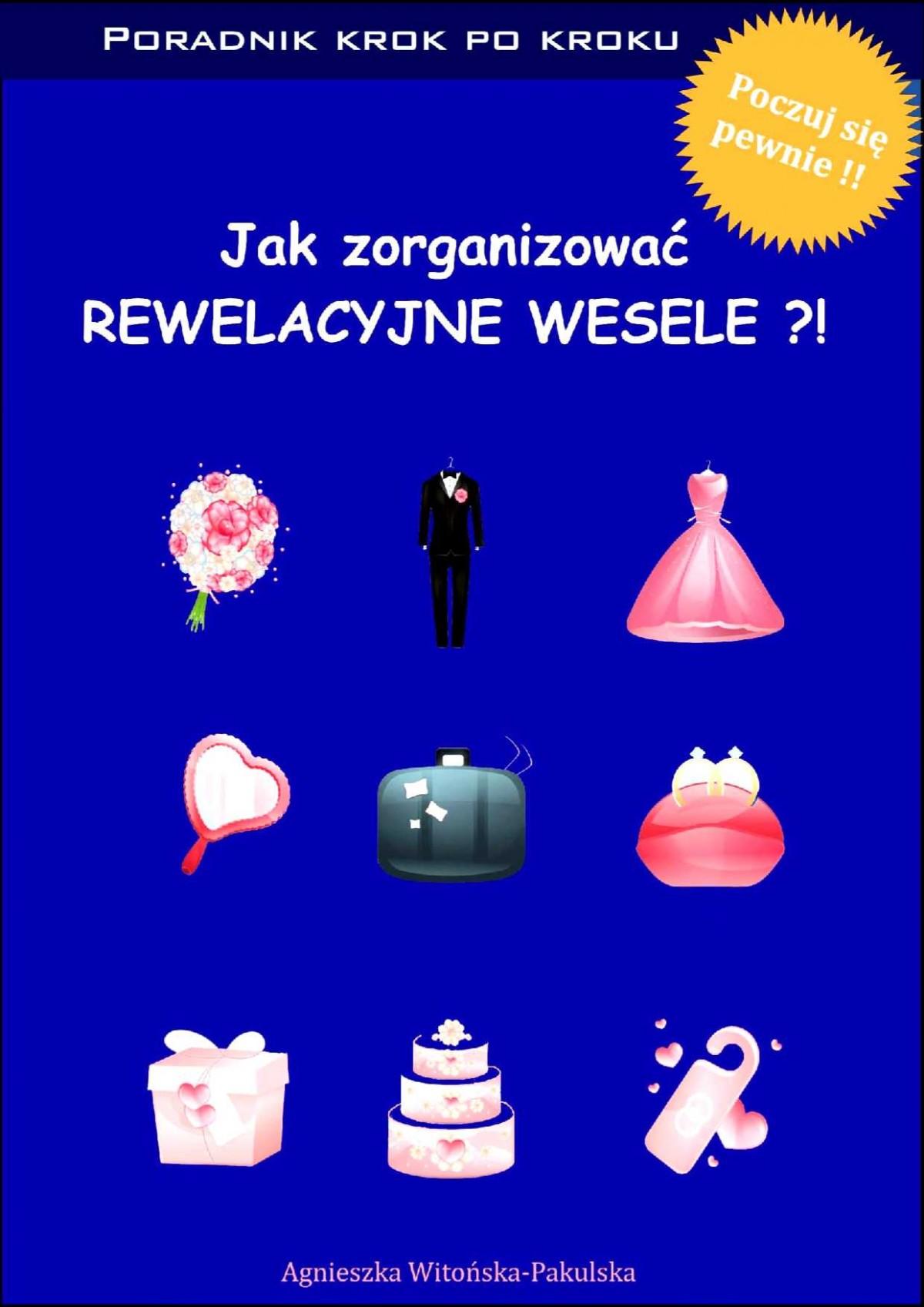 Jak zorganizować rewelacyjne wesele. Poradnik krok po kroku - Ebook (Książka EPUB) do pobrania w formacie EPUB