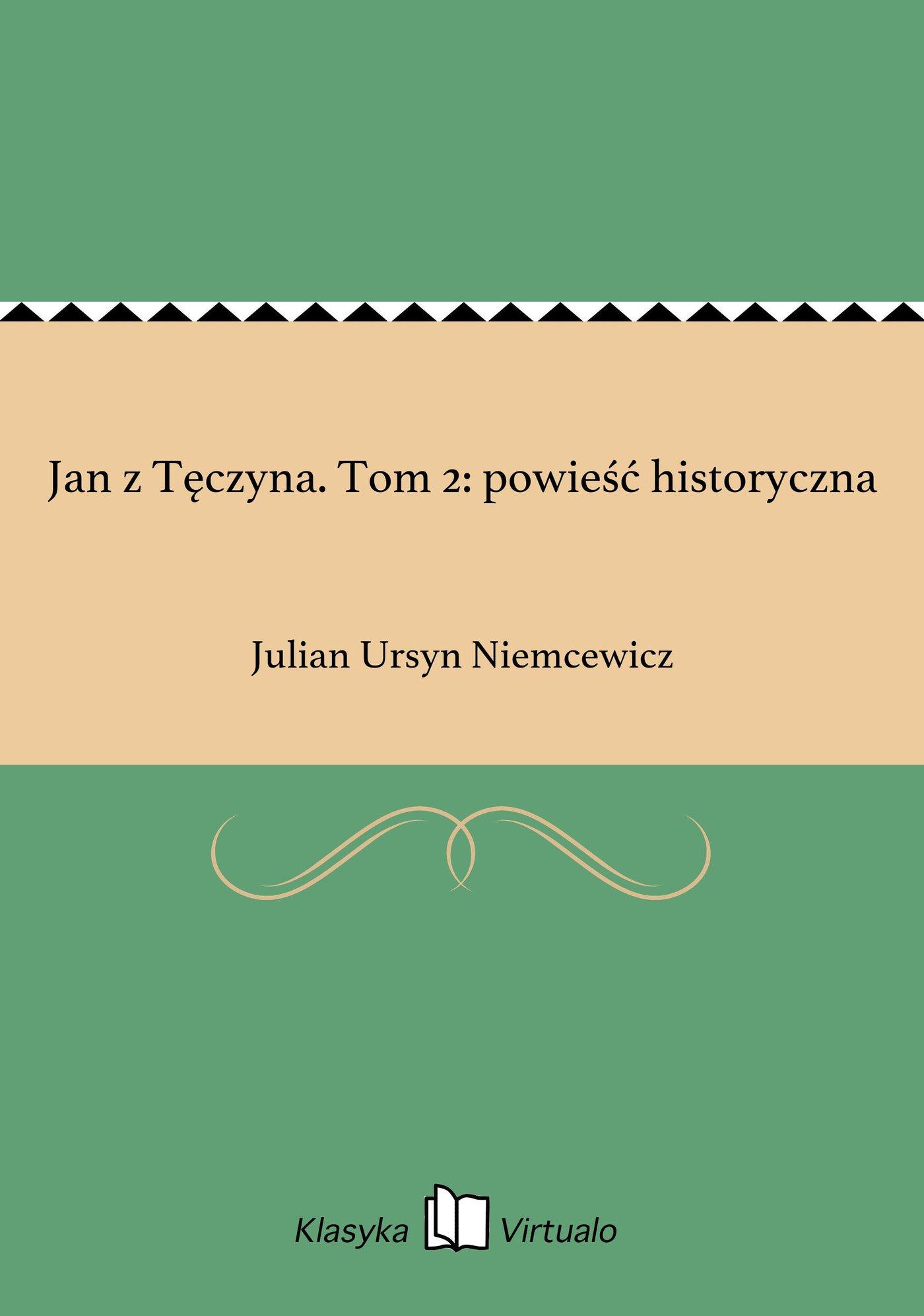 Jan z Tęczyna. Tom 2: powieść historyczna - Ebook (Książka EPUB) do pobrania w formacie EPUB