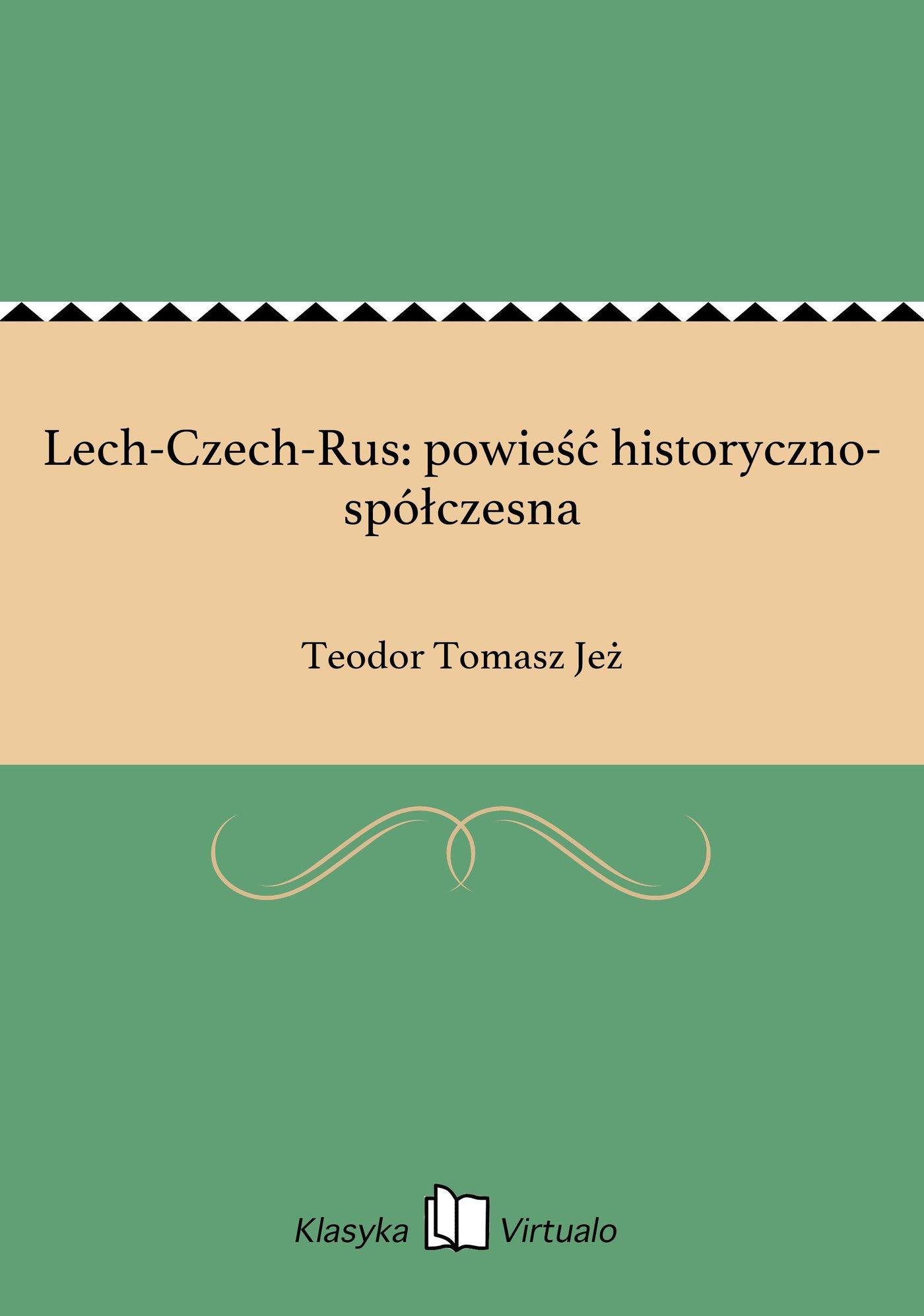 Lech-Czech-Rus: powieść historyczno-spółczesna - Ebook (Książka EPUB) do pobrania w formacie EPUB