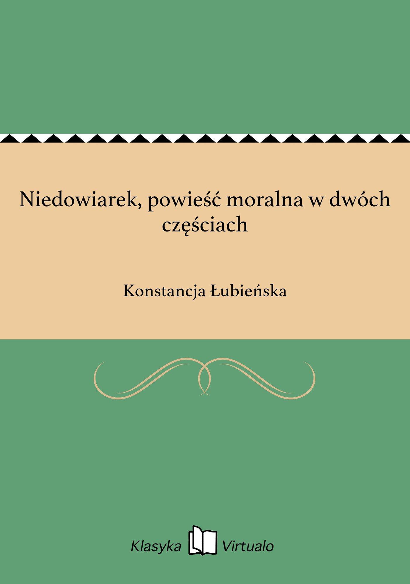 Niedowiarek, powieść moralna w dwóch częściach - Ebook (Książka EPUB) do pobrania w formacie EPUB