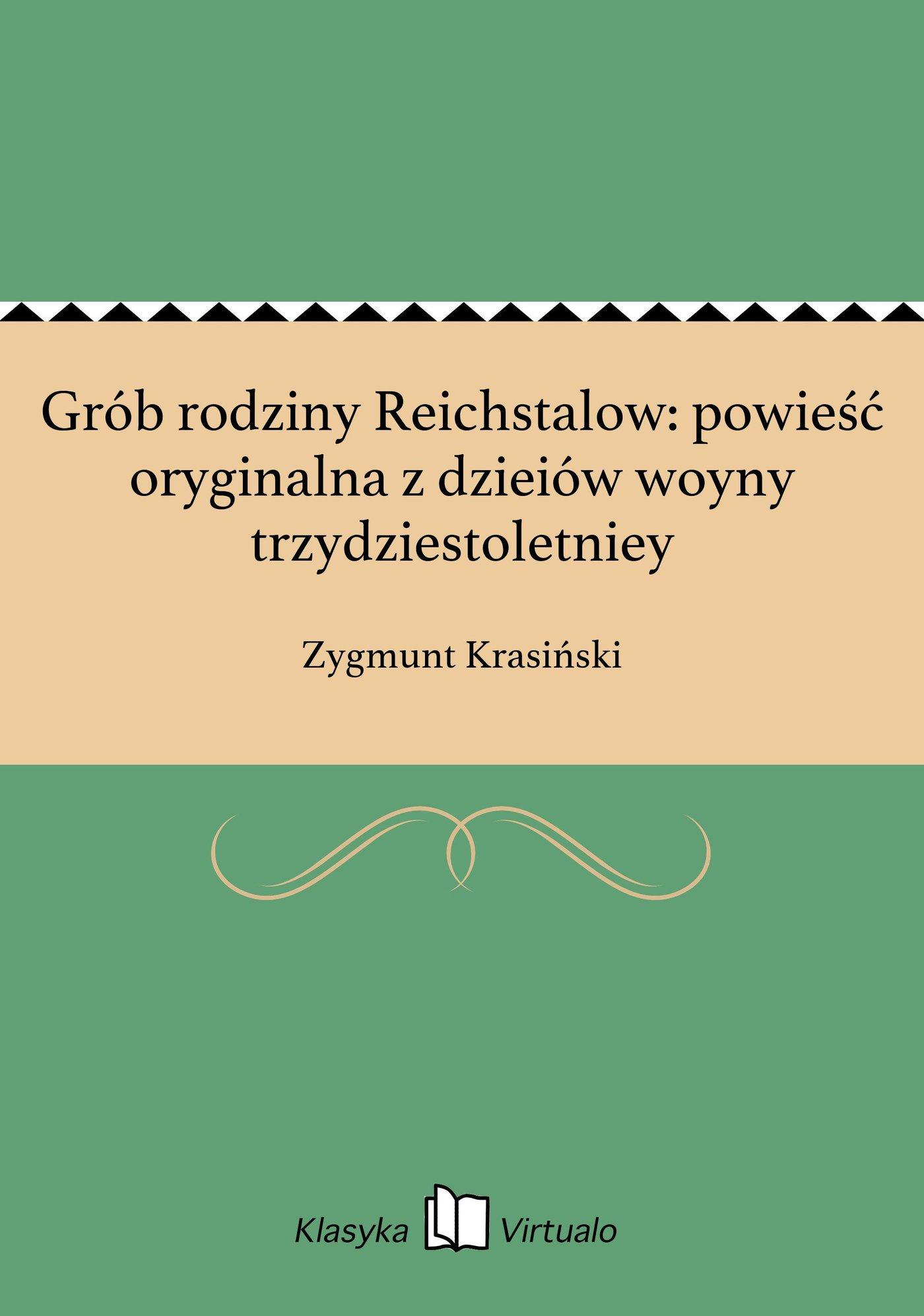 Grób rodziny Reichstalow: powieść oryginalna z dzieiów woyny trzydziestoletniey - Ebook (Książka EPUB) do pobrania w formacie EPUB