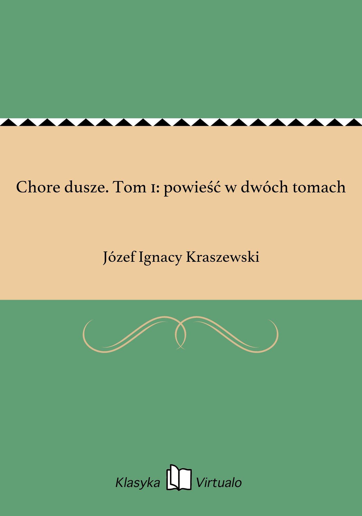 Chore dusze. Tom 1: powieść w dwóch tomach - Ebook (Książka EPUB) do pobrania w formacie EPUB