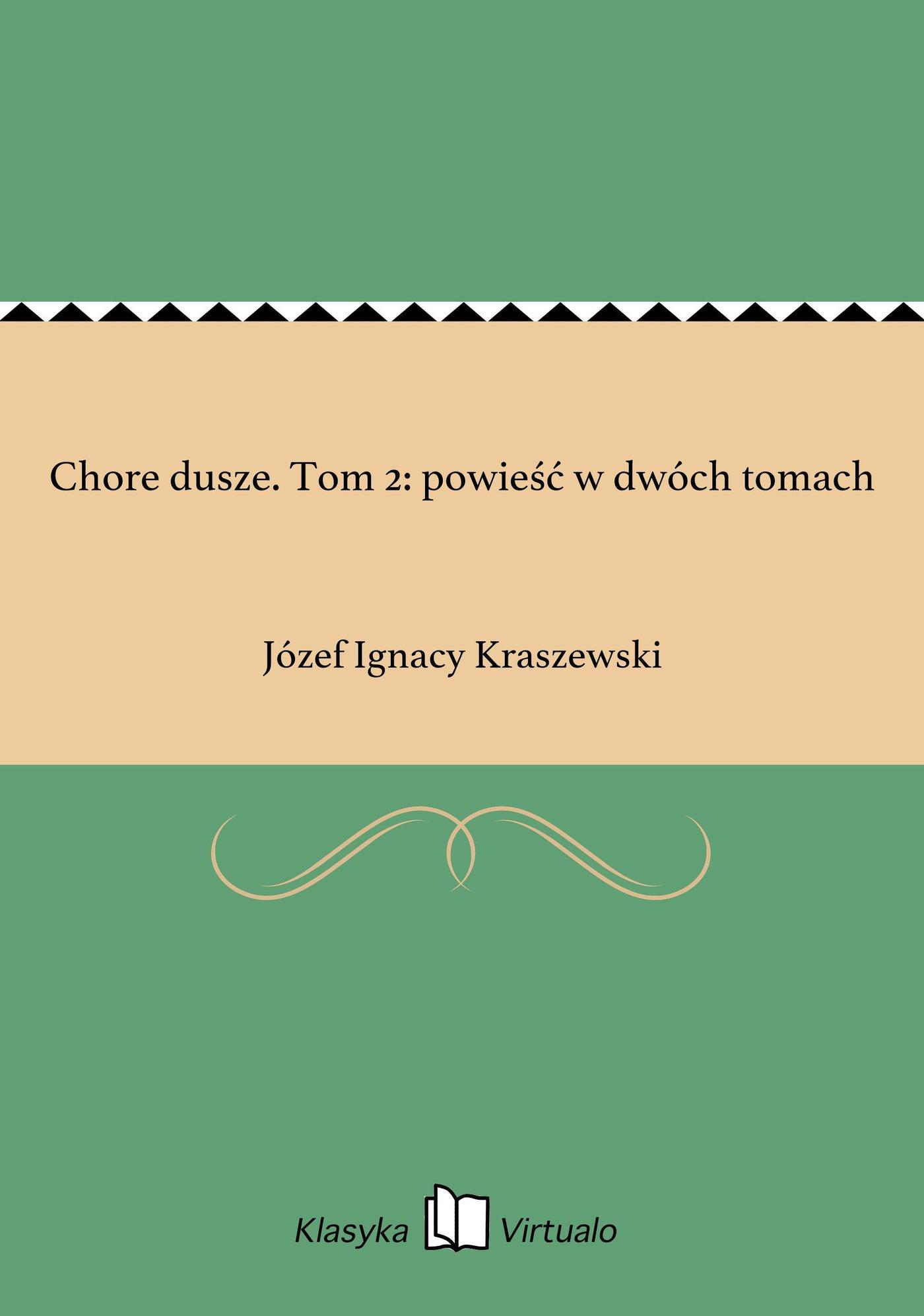 Chore dusze. Tom 2: powieść w dwóch tomach - Ebook (Książka EPUB) do pobrania w formacie EPUB