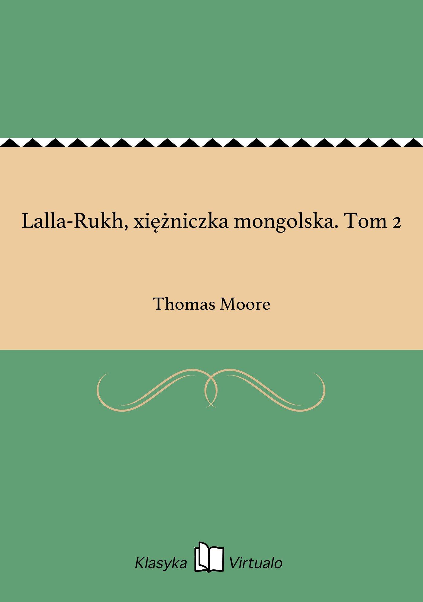 Lalla-Rukh, xiężniczka mongolska. Tom 2 - Ebook (Książka EPUB) do pobrania w formacie EPUB