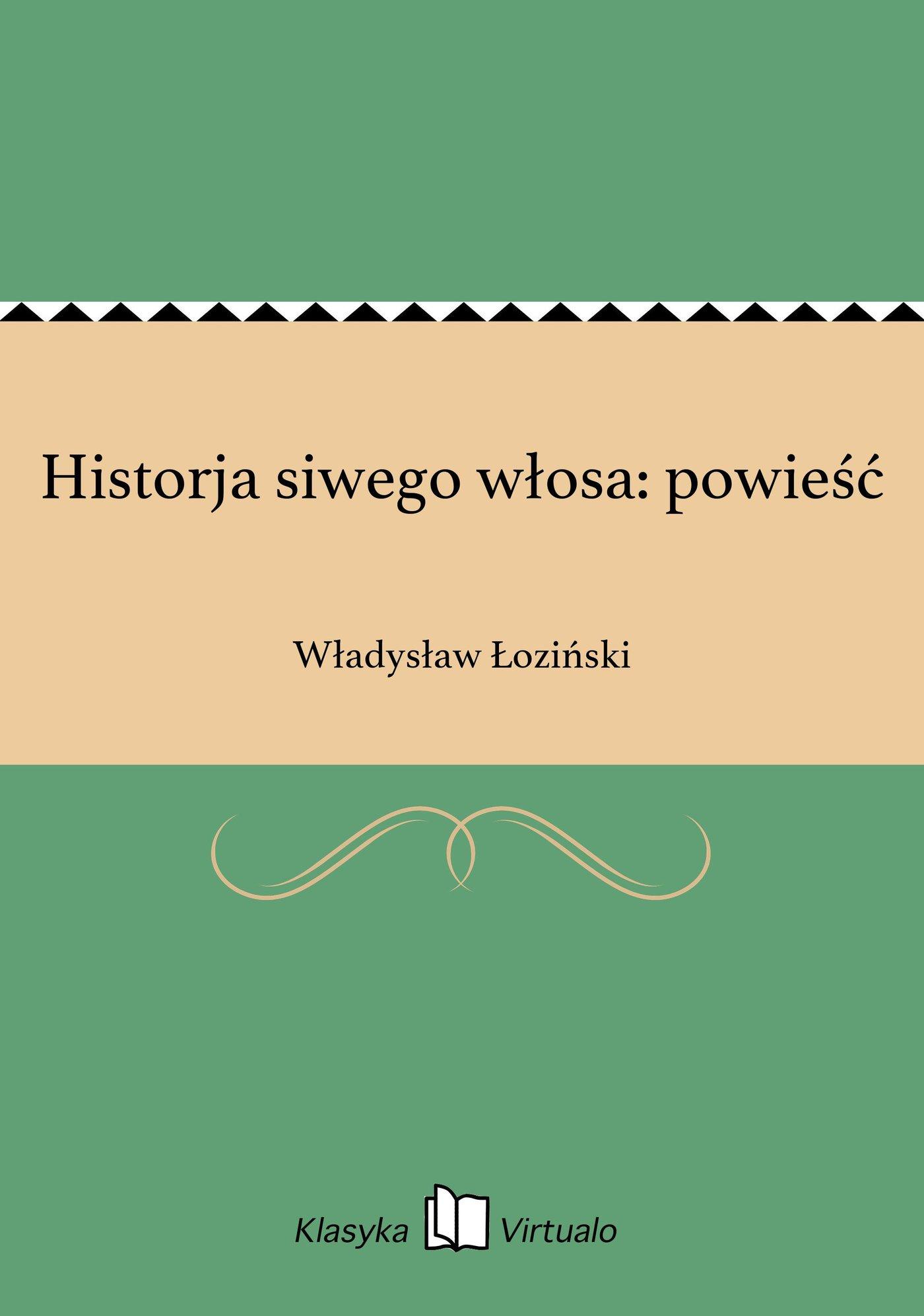 Historja siwego włosa: powieść - Ebook (Książka EPUB) do pobrania w formacie EPUB