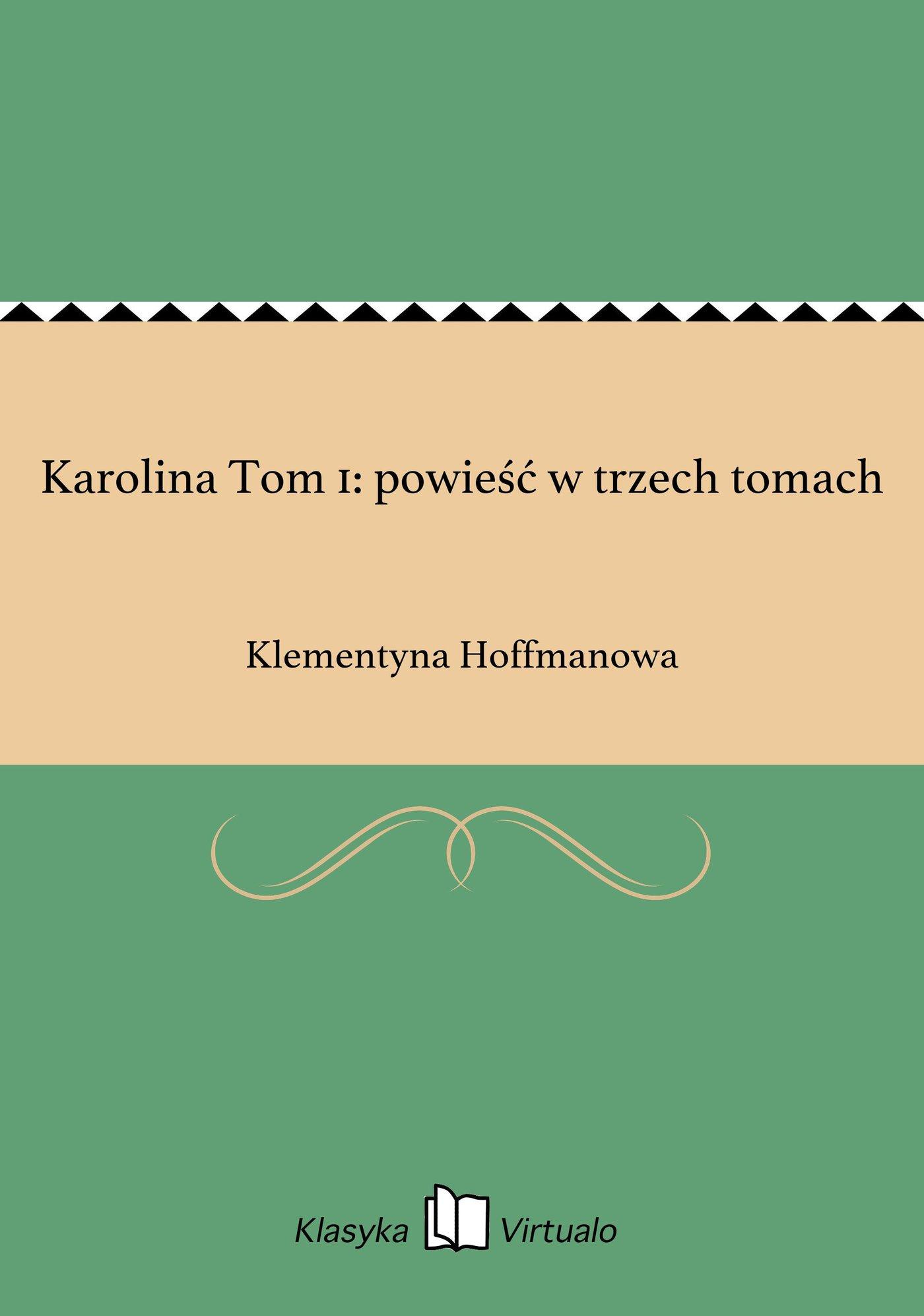 Karolina Tom 1: powieść w trzech tomach - Ebook (Książka EPUB) do pobrania w formacie EPUB