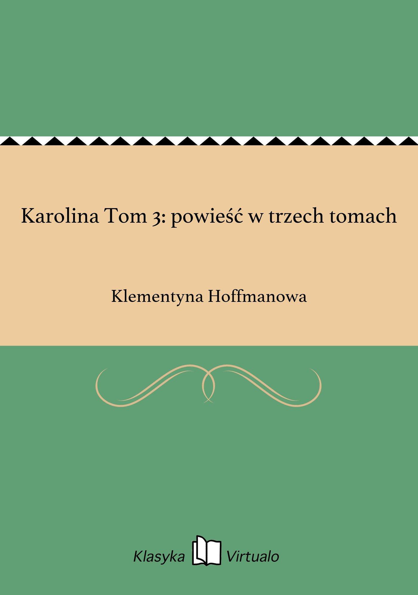 Karolina Tom 3: powieść w trzech tomach - Ebook (Książka EPUB) do pobrania w formacie EPUB