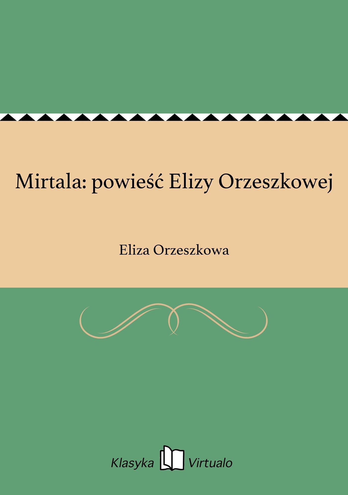 Mirtala: powieść Elizy Orzeszkowej - Ebook (Książka EPUB) do pobrania w formacie EPUB