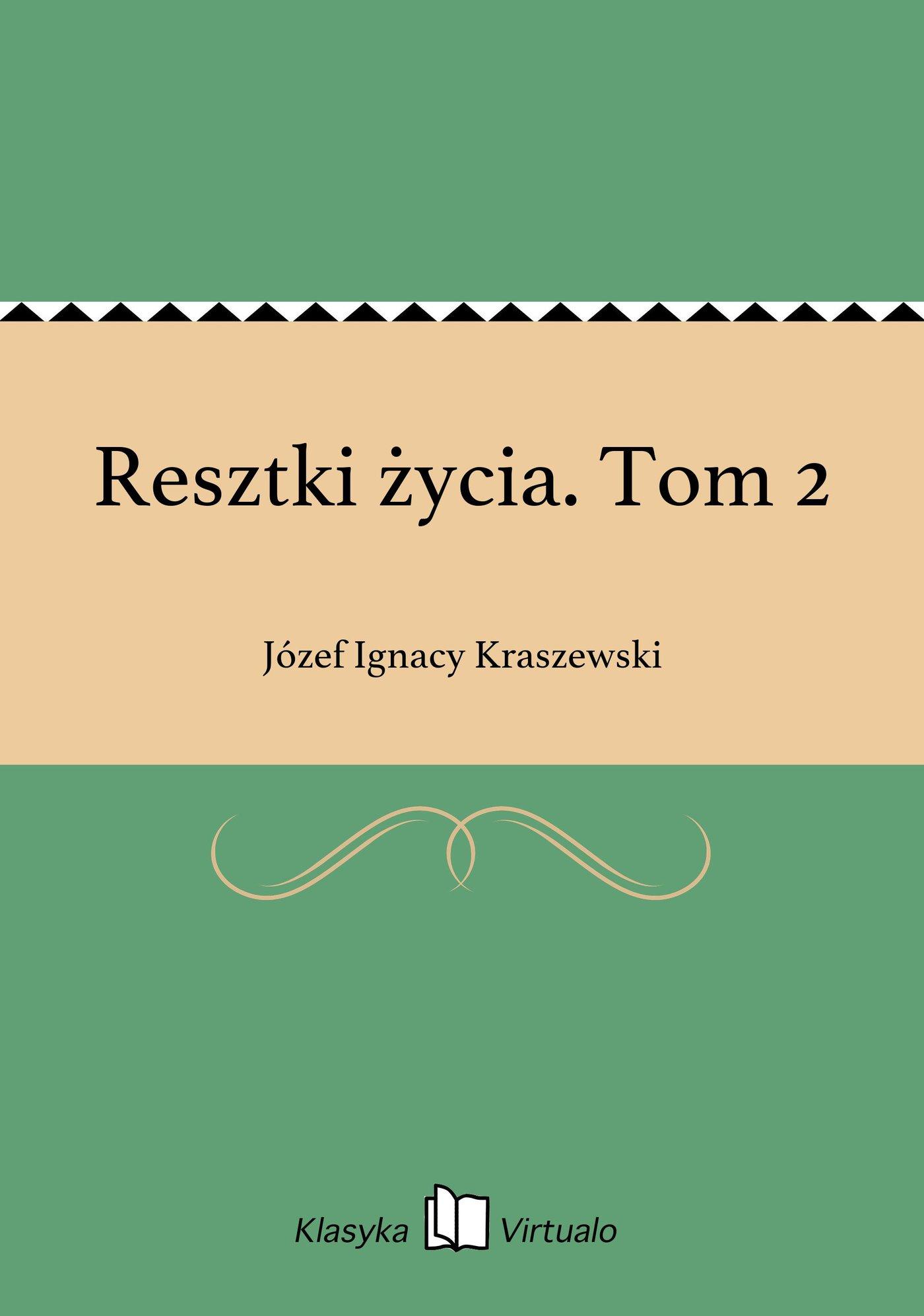Resztki życia. Tom 2 - Ebook (Książka EPUB) do pobrania w formacie EPUB