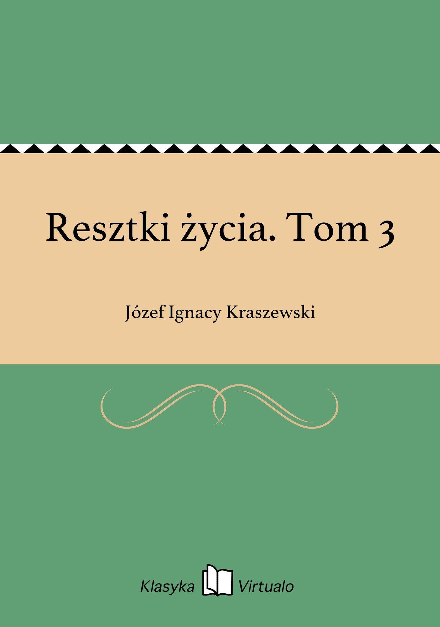 Resztki życia. Tom 3 - Ebook (Książka EPUB) do pobrania w formacie EPUB