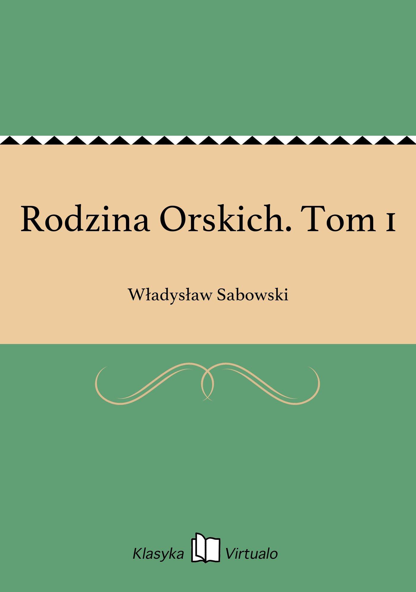 Rodzina Orskich. Tom 1 - Ebook (Książka EPUB) do pobrania w formacie EPUB