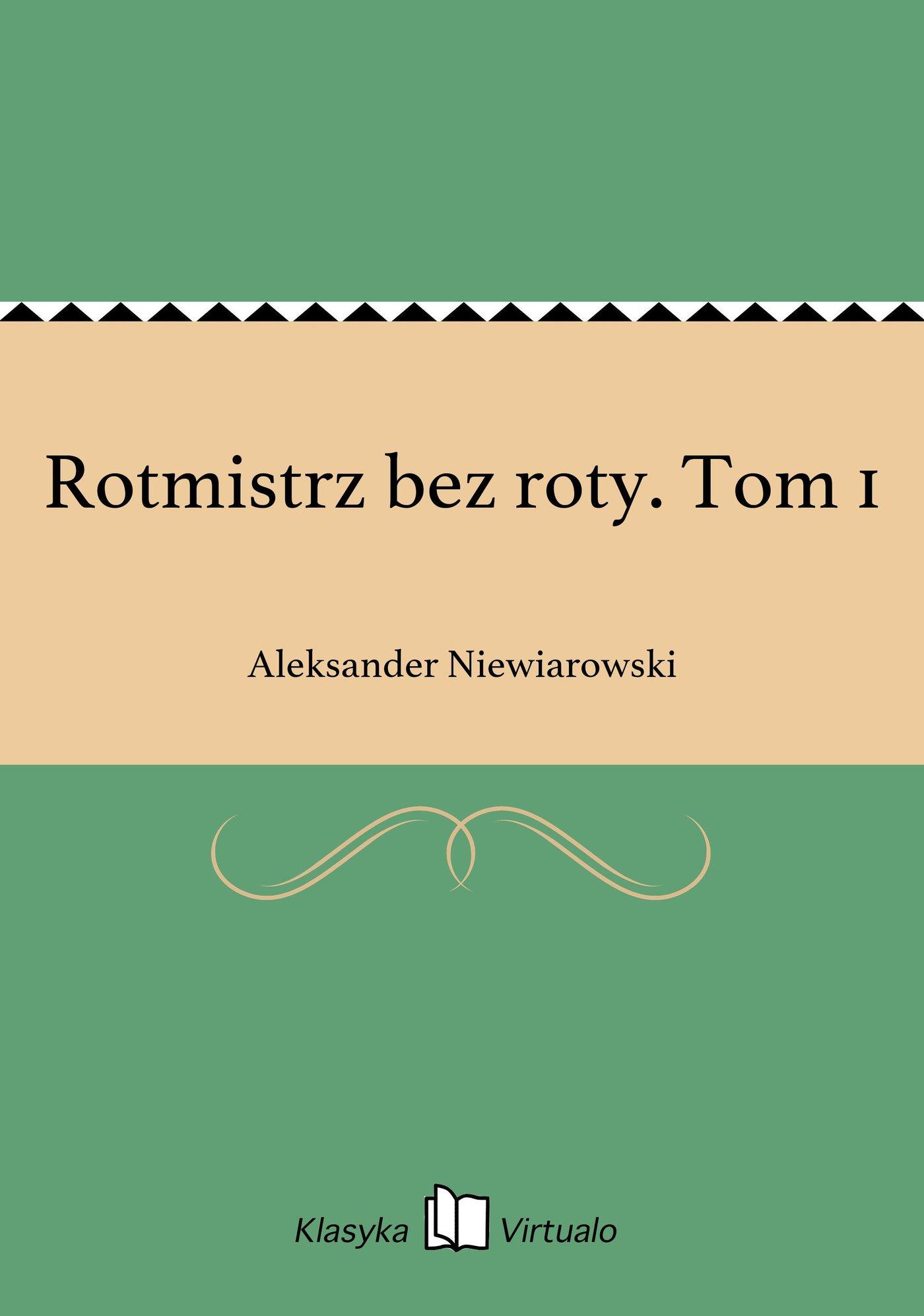 Rotmistrz bez roty. Tom 1 - Ebook (Książka EPUB) do pobrania w formacie EPUB