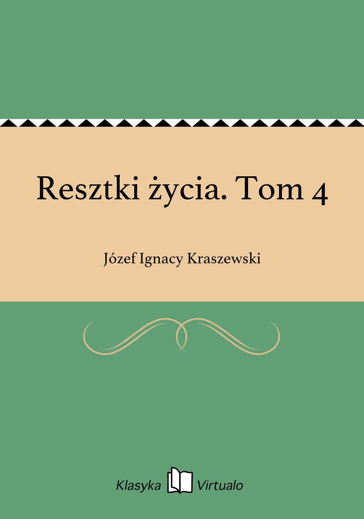 Resztki życia. Tom 4 - Ebook (Książka EPUB) do pobrania w formacie EPUB