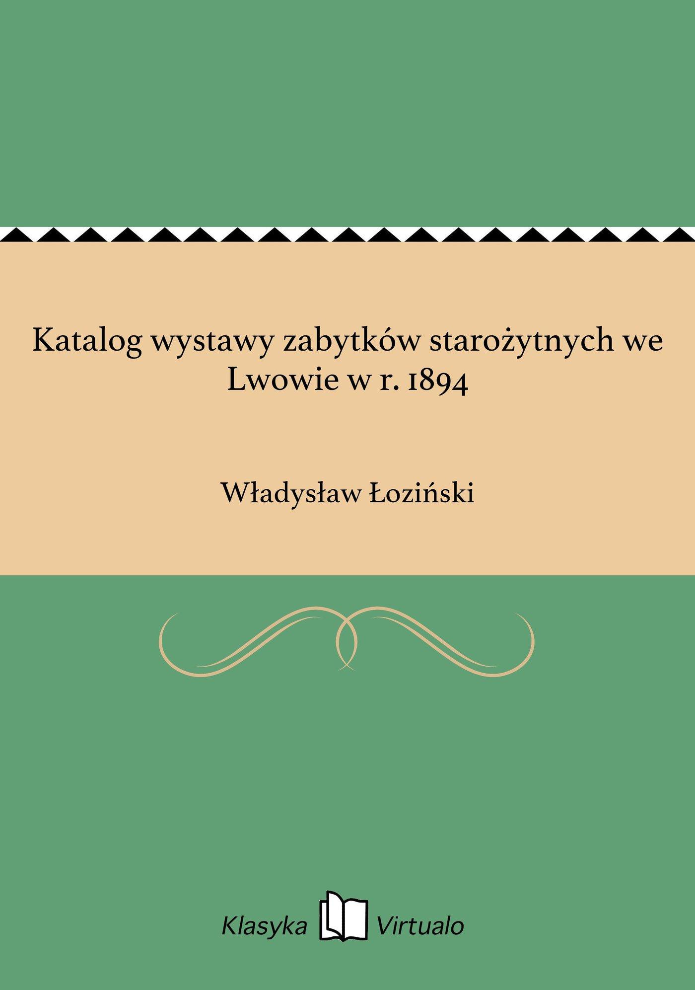 Katalog wystawy zabytków starożytnych we Lwowie w r. 1894 - Ebook (Książka EPUB) do pobrania w formacie EPUB