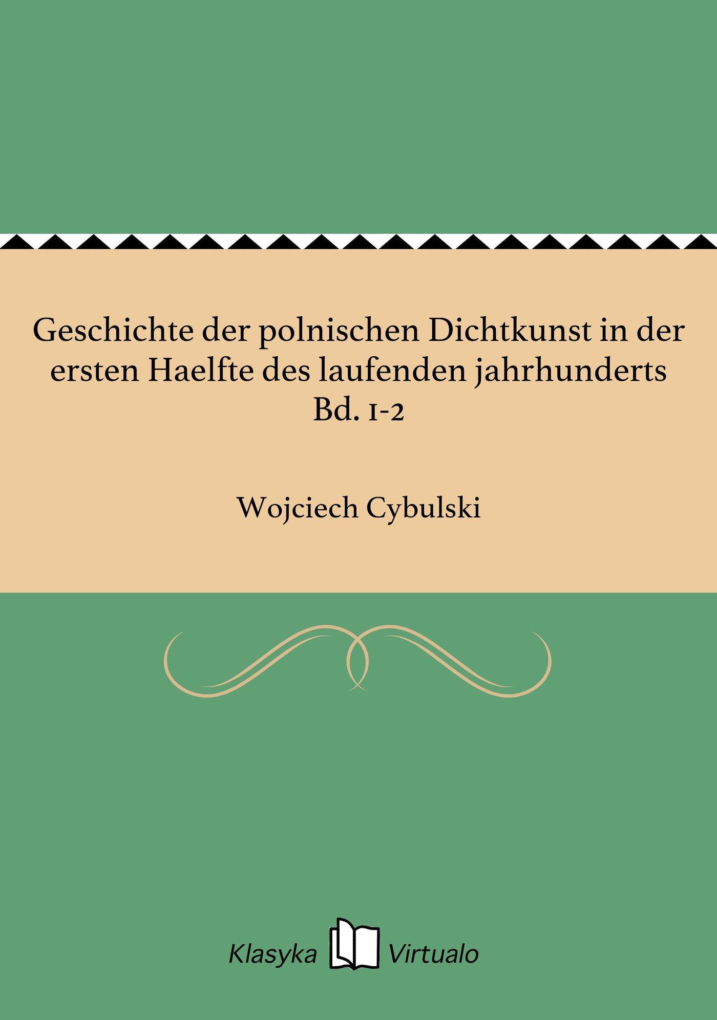 Geschichte der polnischen Dichtkunst in der ersten Haelfte des laufenden jahrhunderts Bd. 1-2 - Ebook (Książka EPUB) do pobrania w formacie EPUB