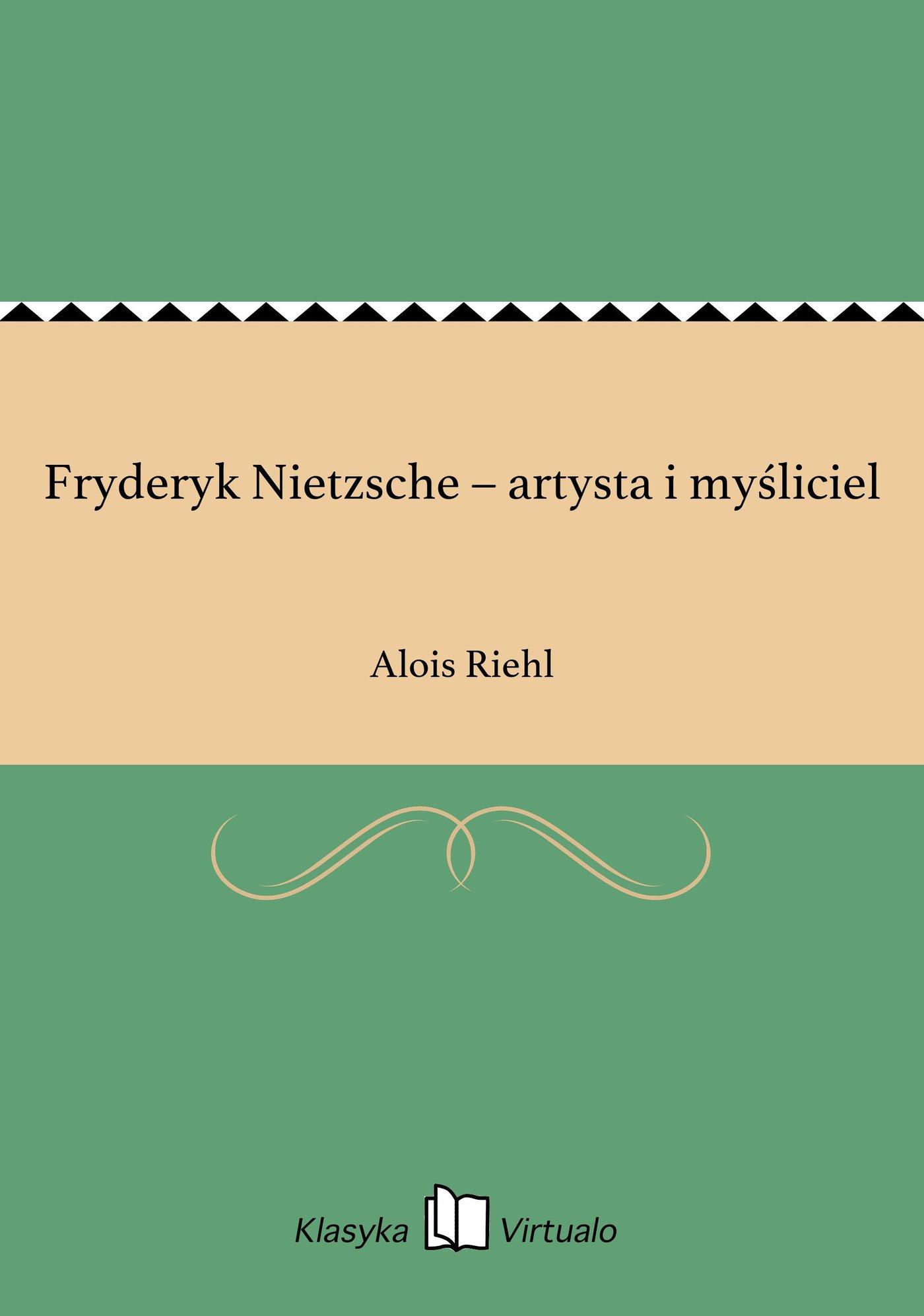 Fryderyk Nietzsche – artysta i myśliciel - Ebook (Książka EPUB) do pobrania w formacie EPUB