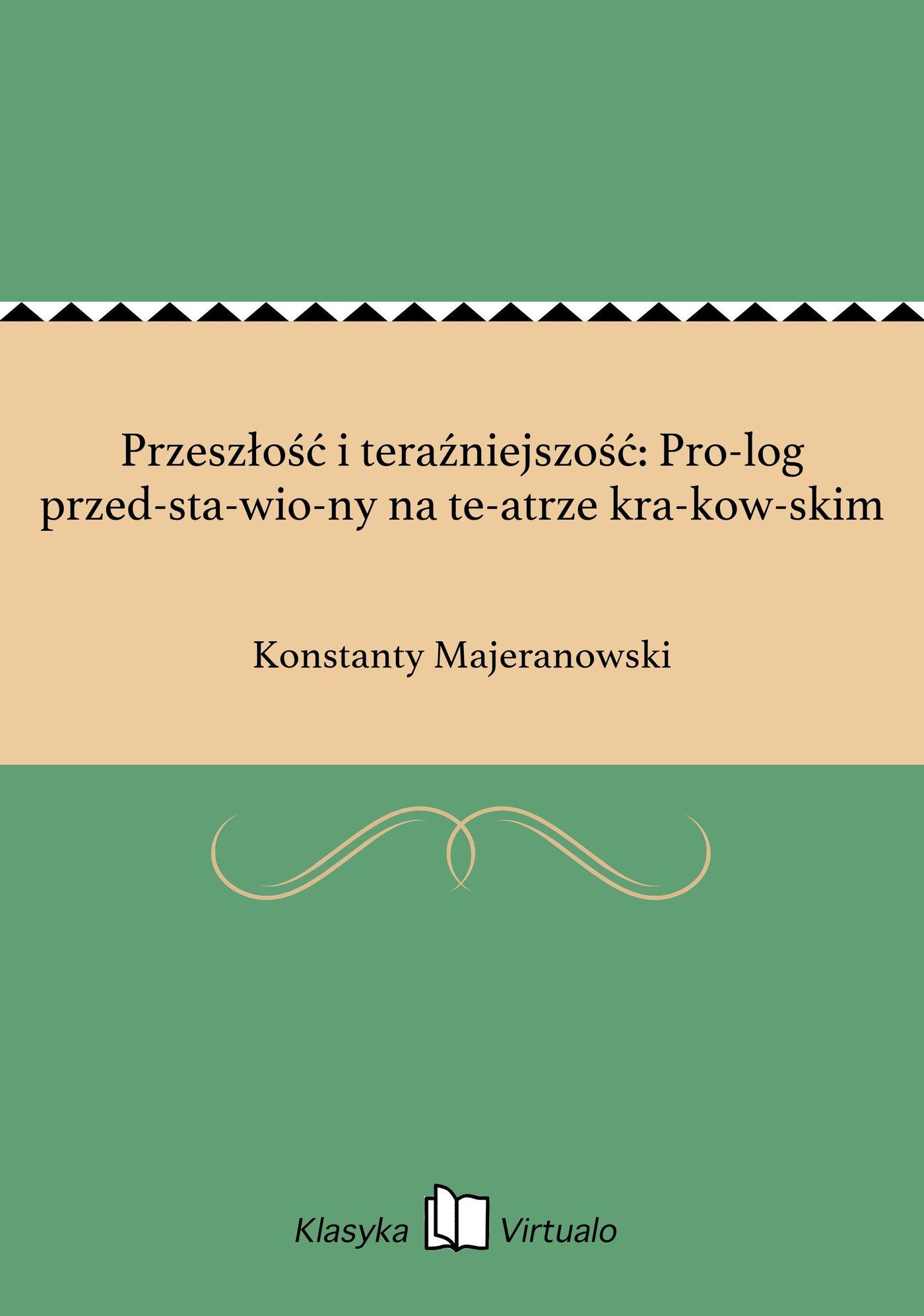 Przeszłość i teraźniejszość: Prolog przedstawiony na teatrze krakowskim - Ebook (Książka EPUB) do pobrania w formacie EPUB