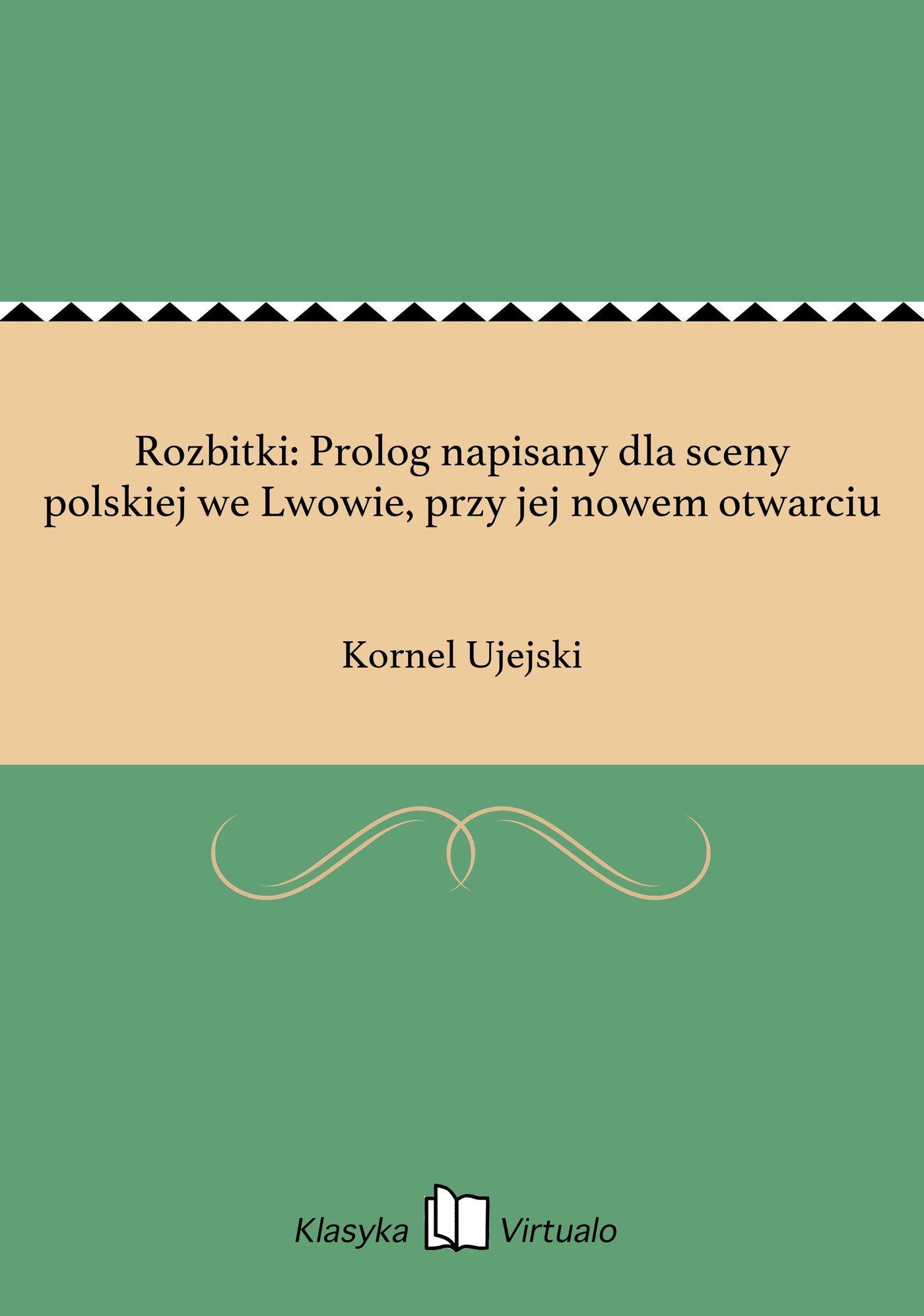 Rozbitki: Prolog napisany dla sceny polskiej we Lwowie, przy jej nowem otwarciu - Ebook (Książka EPUB) do pobrania w formacie EPUB