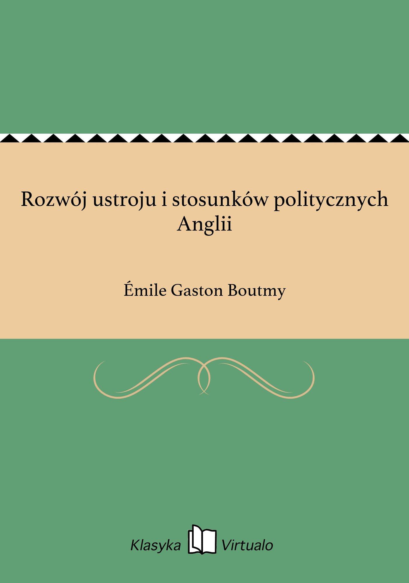 Rozwój ustroju i stosunków politycznych Anglii - Ebook (Książka EPUB) do pobrania w formacie EPUB