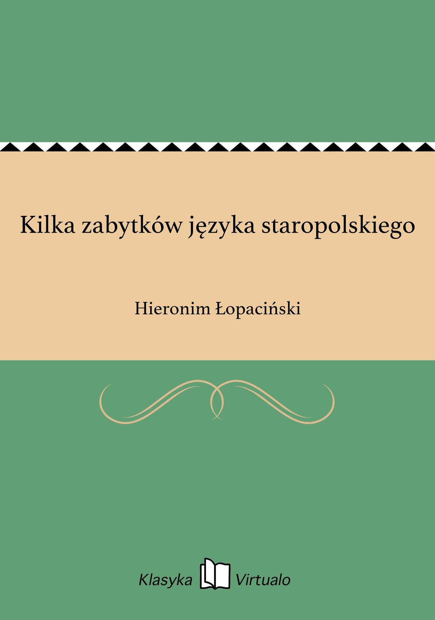 Kilka zabytków języka staropolskiego - Ebook (Książka EPUB) do pobrania w formacie EPUB