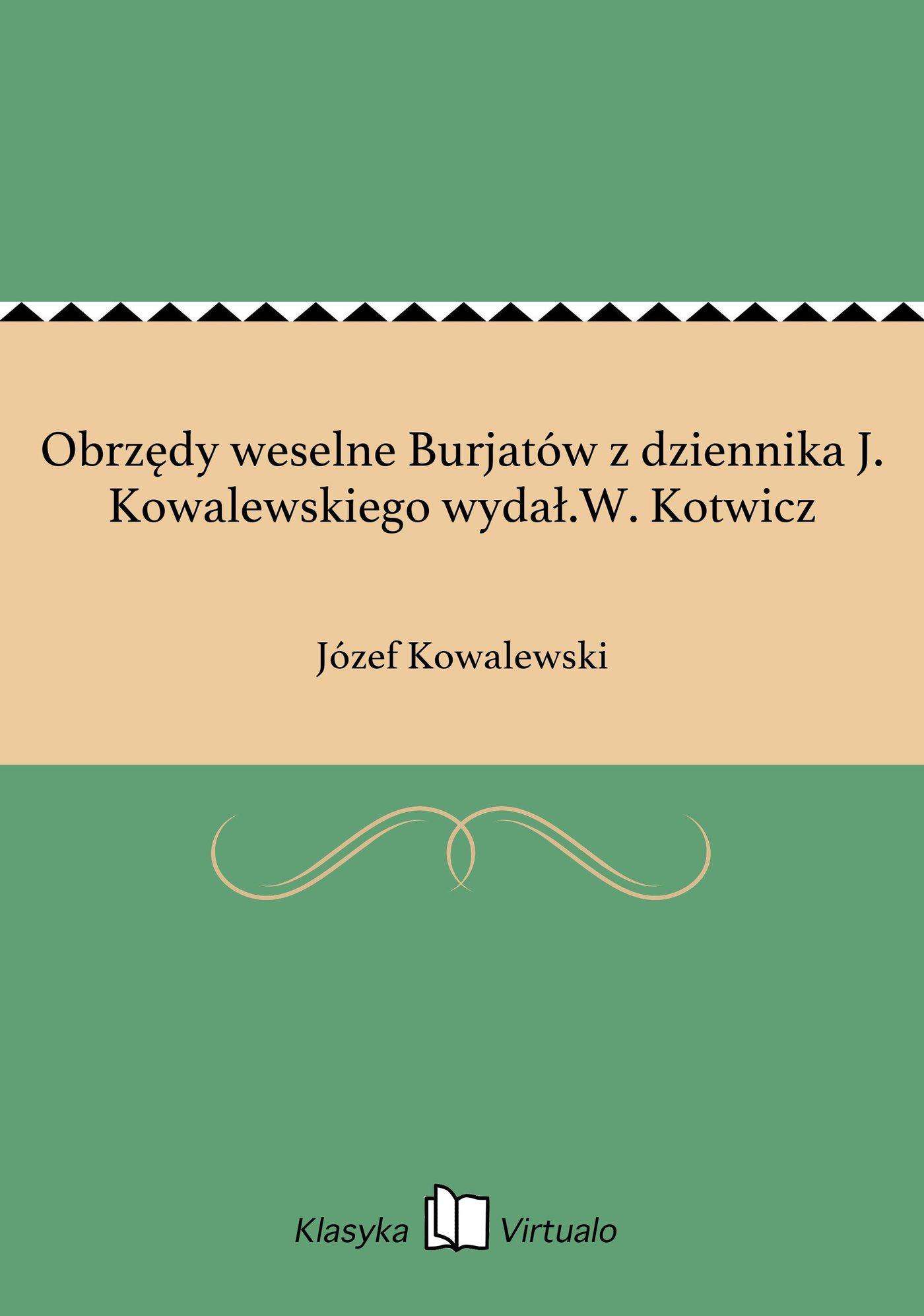 Obrzędy weselne Burjatów z dziennika J. Kowalewskiego wydał.W. Kotwicz - Ebook (Książka EPUB) do pobrania w formacie EPUB